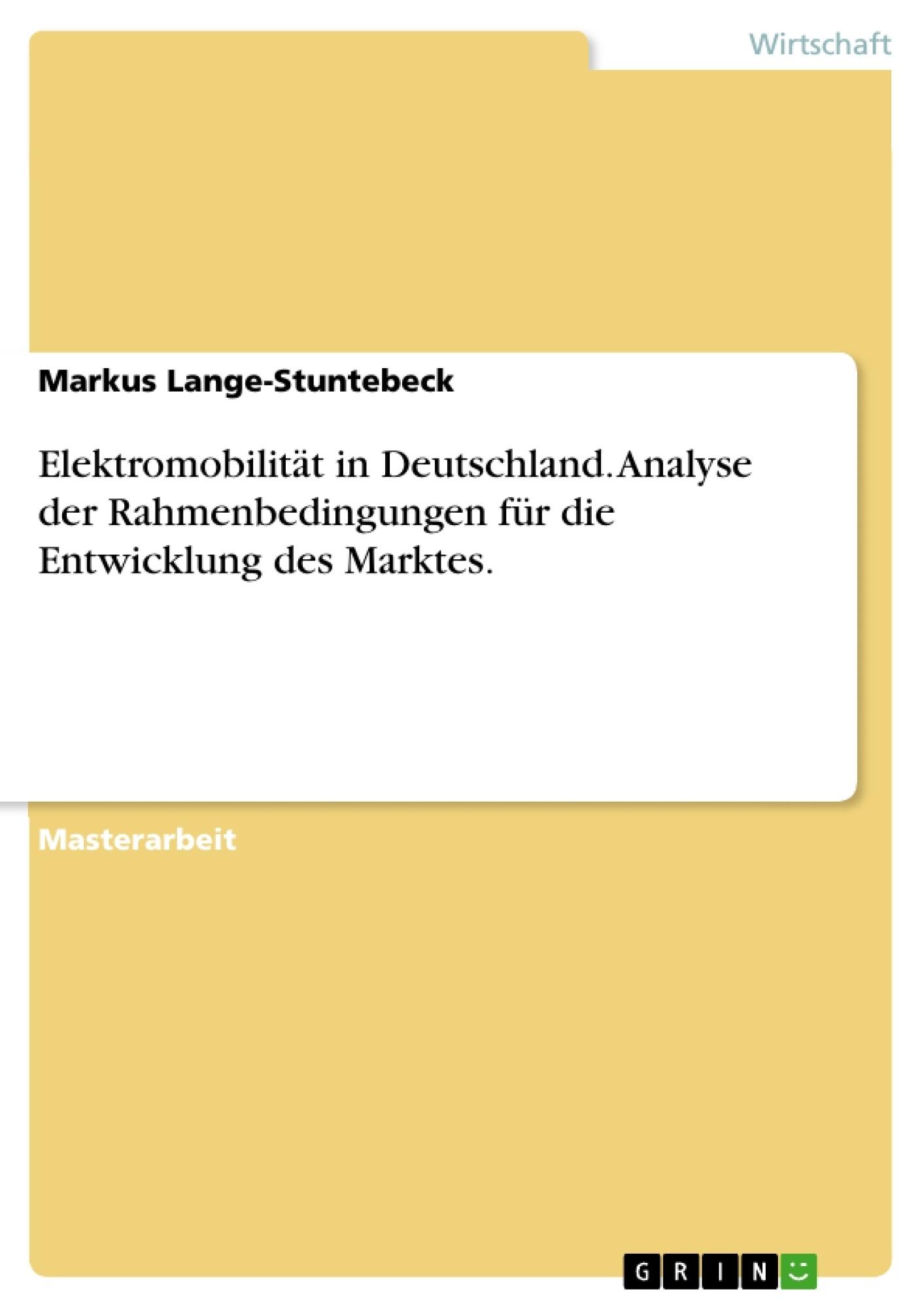 Titel: Elektromobilität in Deutschland. Analyse der Rahmenbedingungen für die Entwicklung des Marktes.