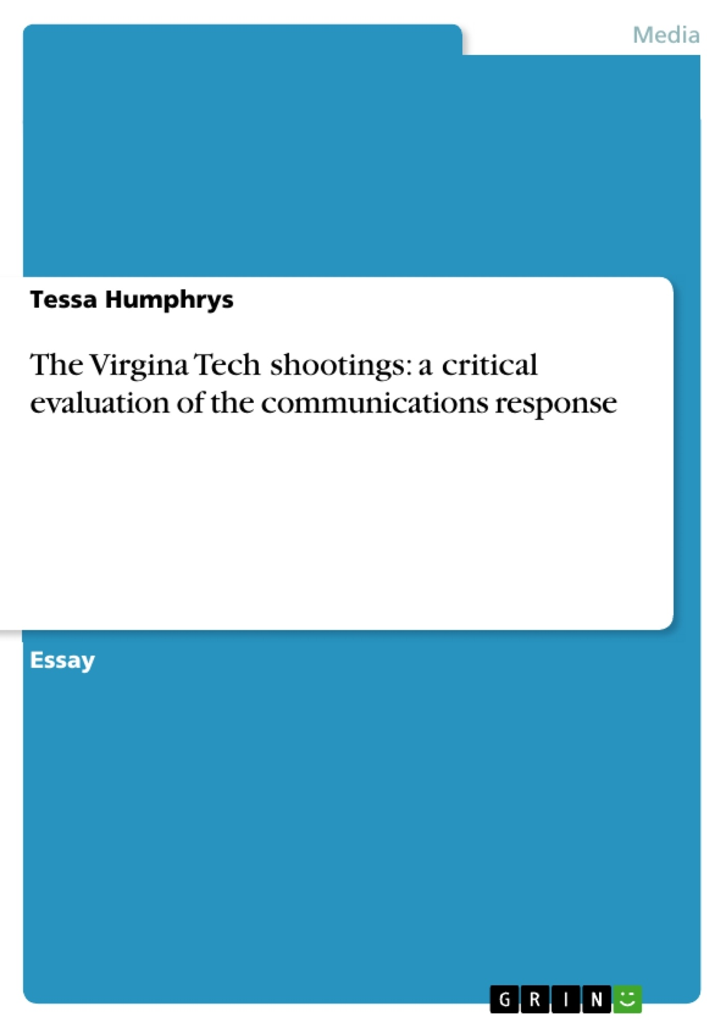 Title: The Virgina Tech shootings: a critical evaluation of the communications response