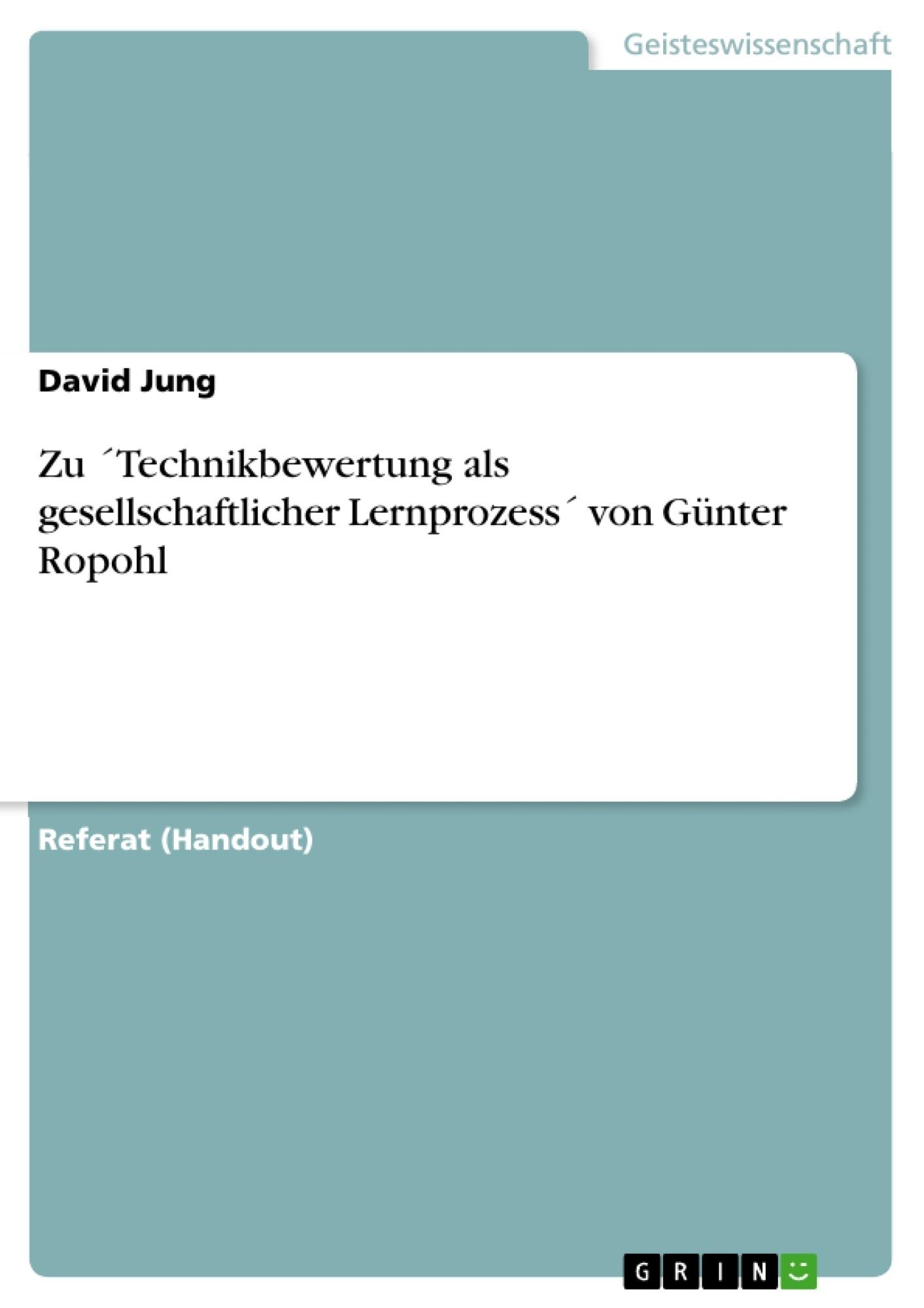 Titel: Zu ´Technikbewertung als gesellschaftlicher Lernprozess´ von Günter Ropohl