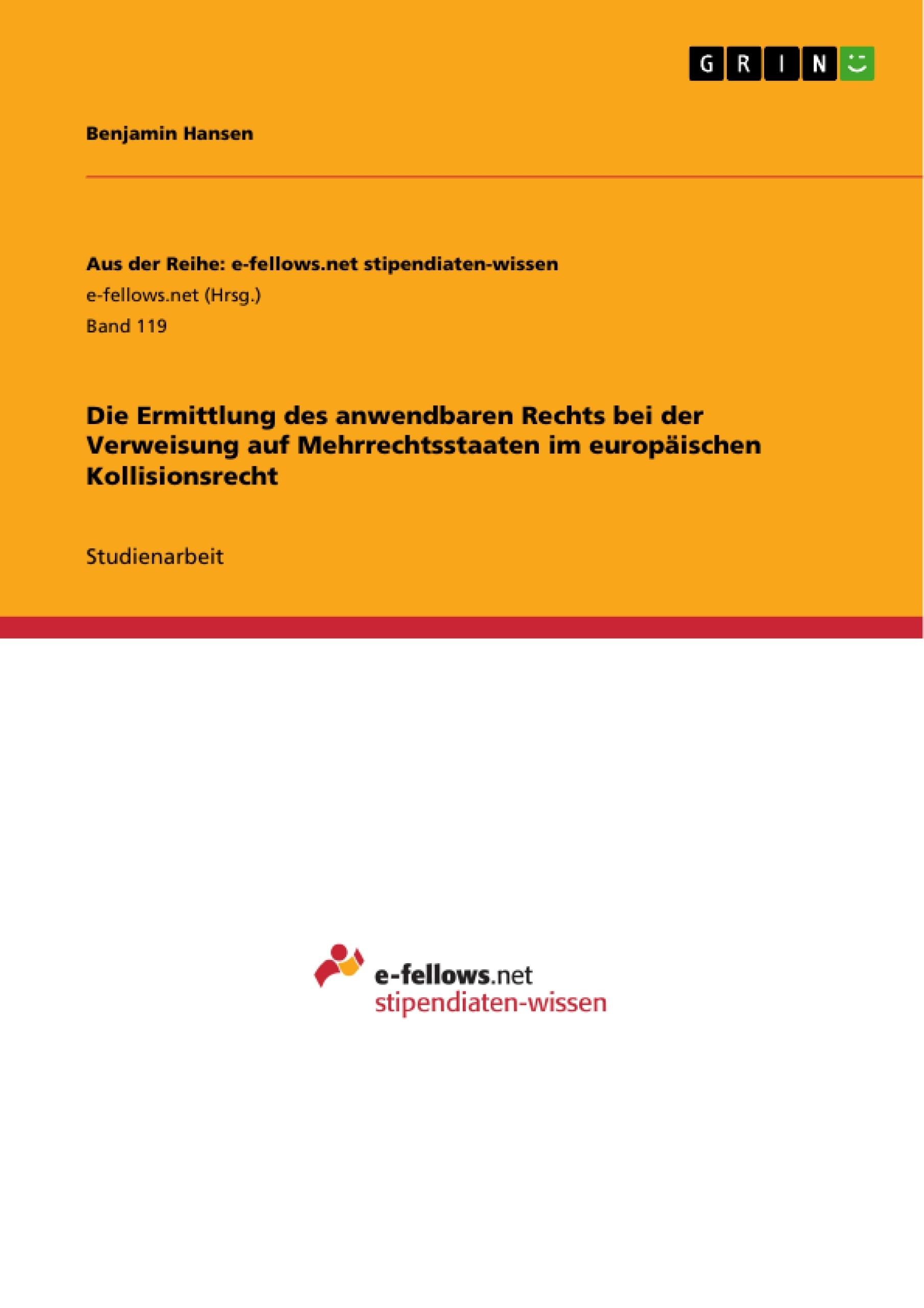 Titel: Die Ermittlung des anwendbaren Rechts bei der Verweisung auf Mehrrechtsstaaten im europäischen Kollisionsrecht