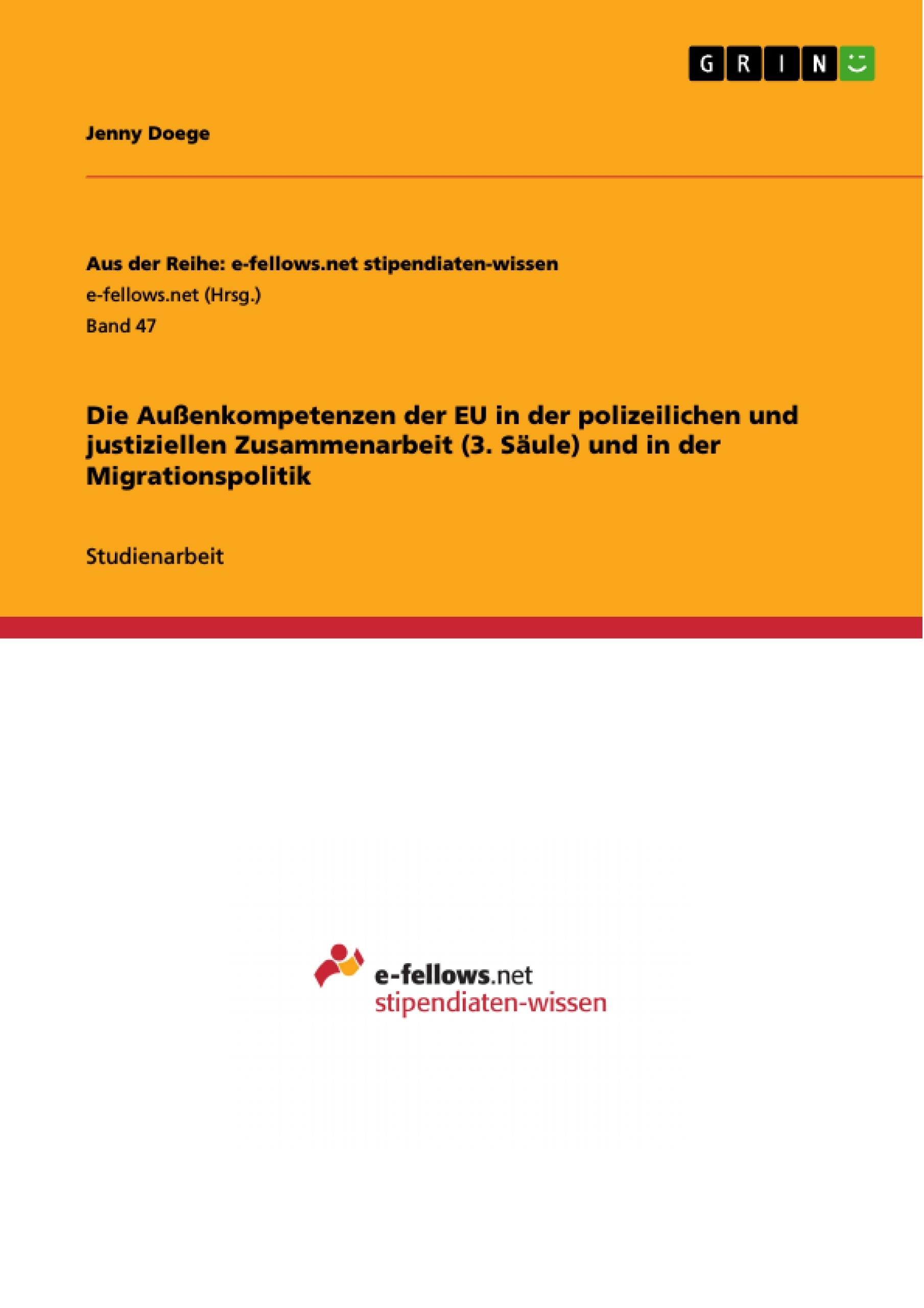 Titel: Die Außenkompetenzen der EU in der polizeilichen und justiziellen Zusammenarbeit (3. Säule) und in der Migrationspolitik