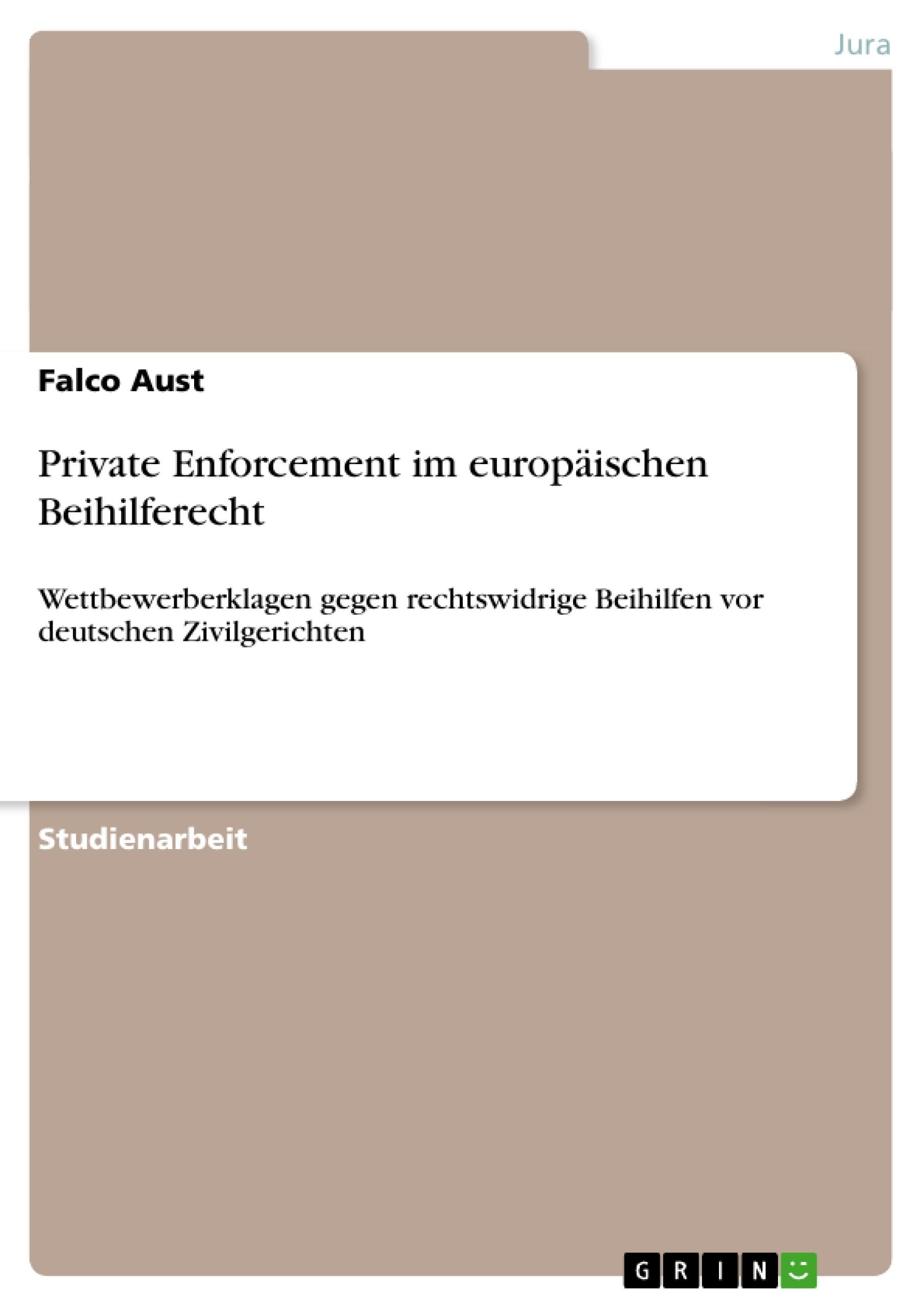 Titel: Private Enforcement im europäischen Beihilferecht