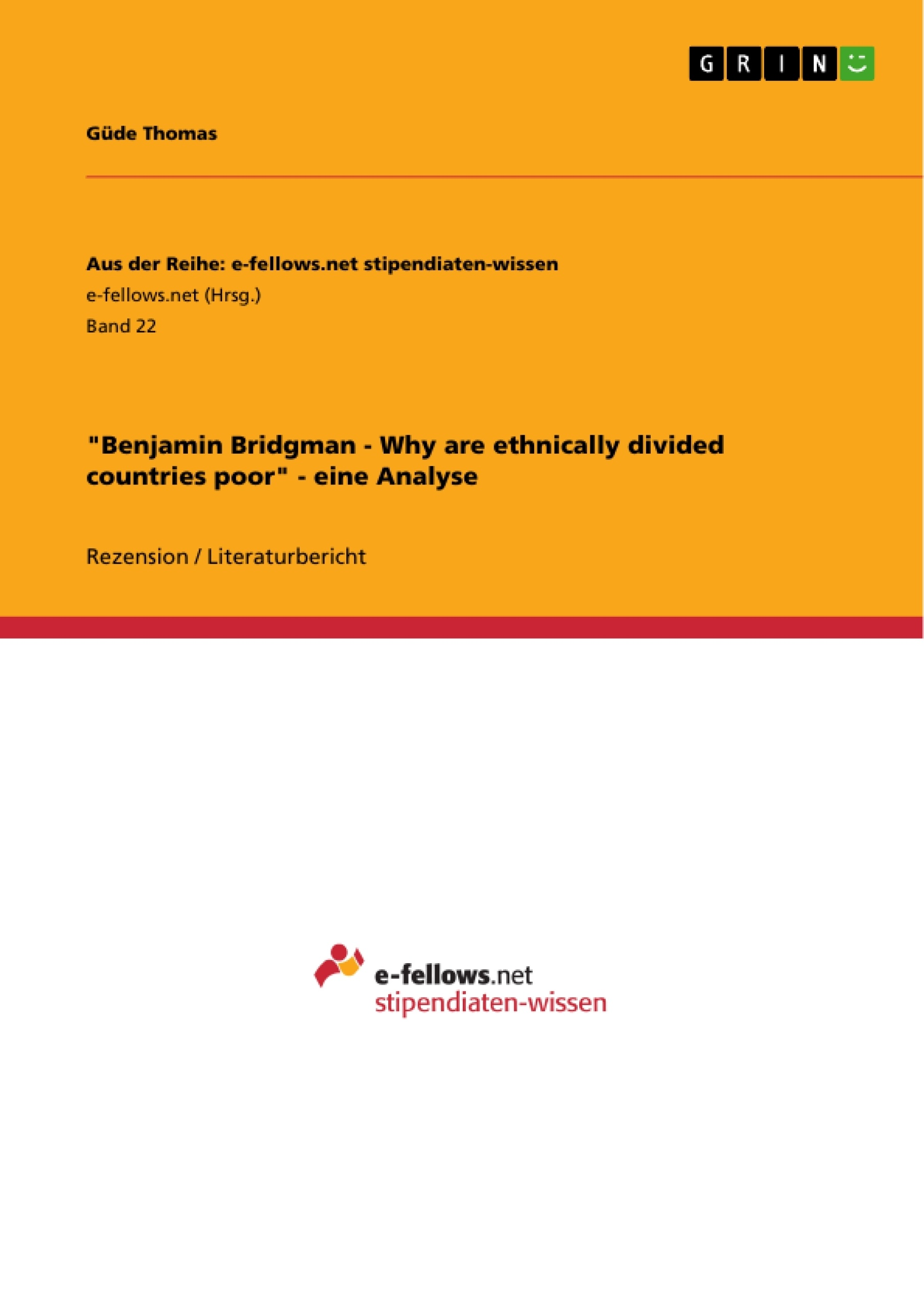 "Titel: ""Benjamin Bridgman - Why are ethnically divided countries poor"" - eine Analyse"