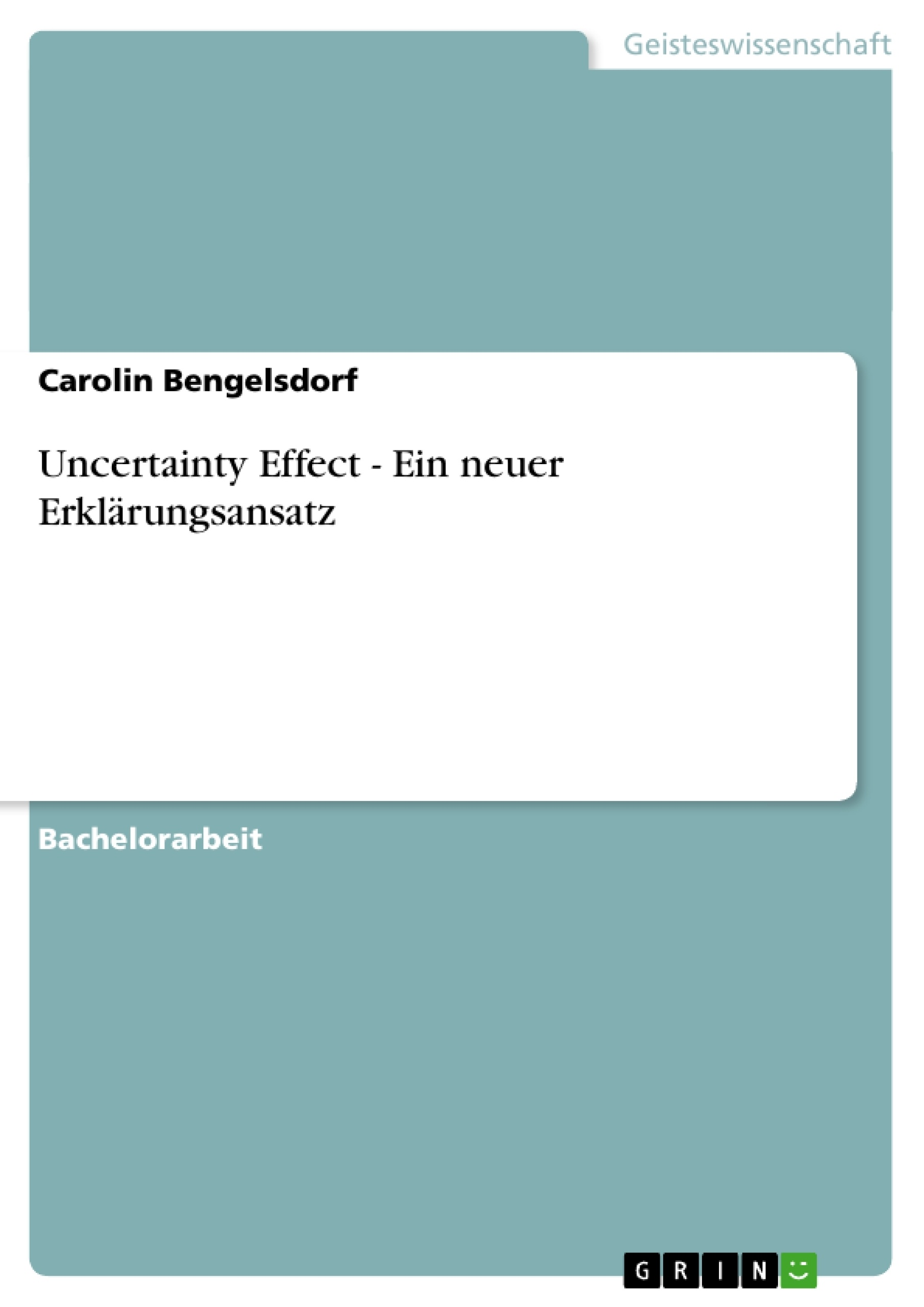 Titel: Uncertainty Effect - Ein neuer Erklärungsansatz