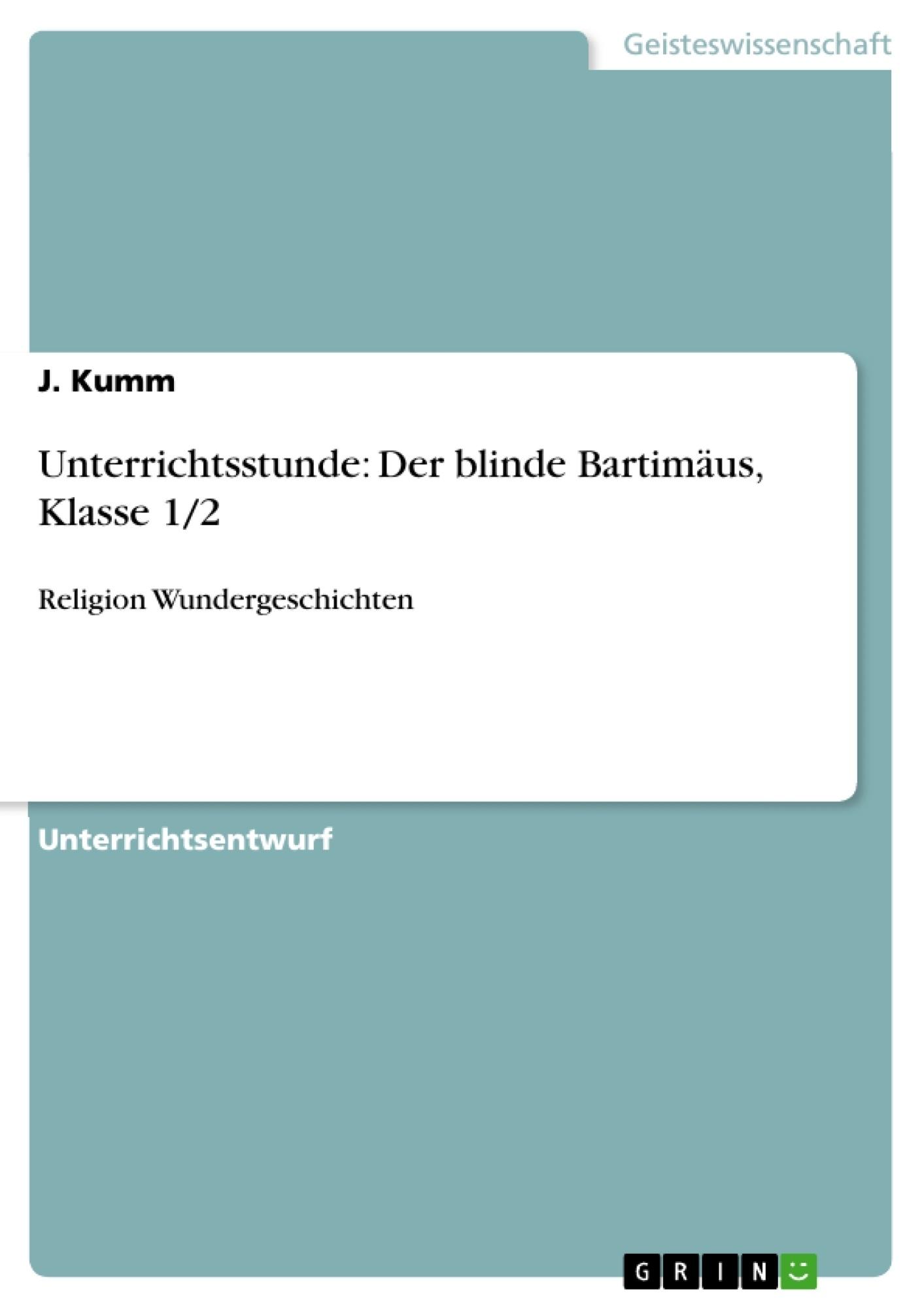 Titel: Unterrichtsstunde: Der blinde Bartimäus, Klasse 1/2