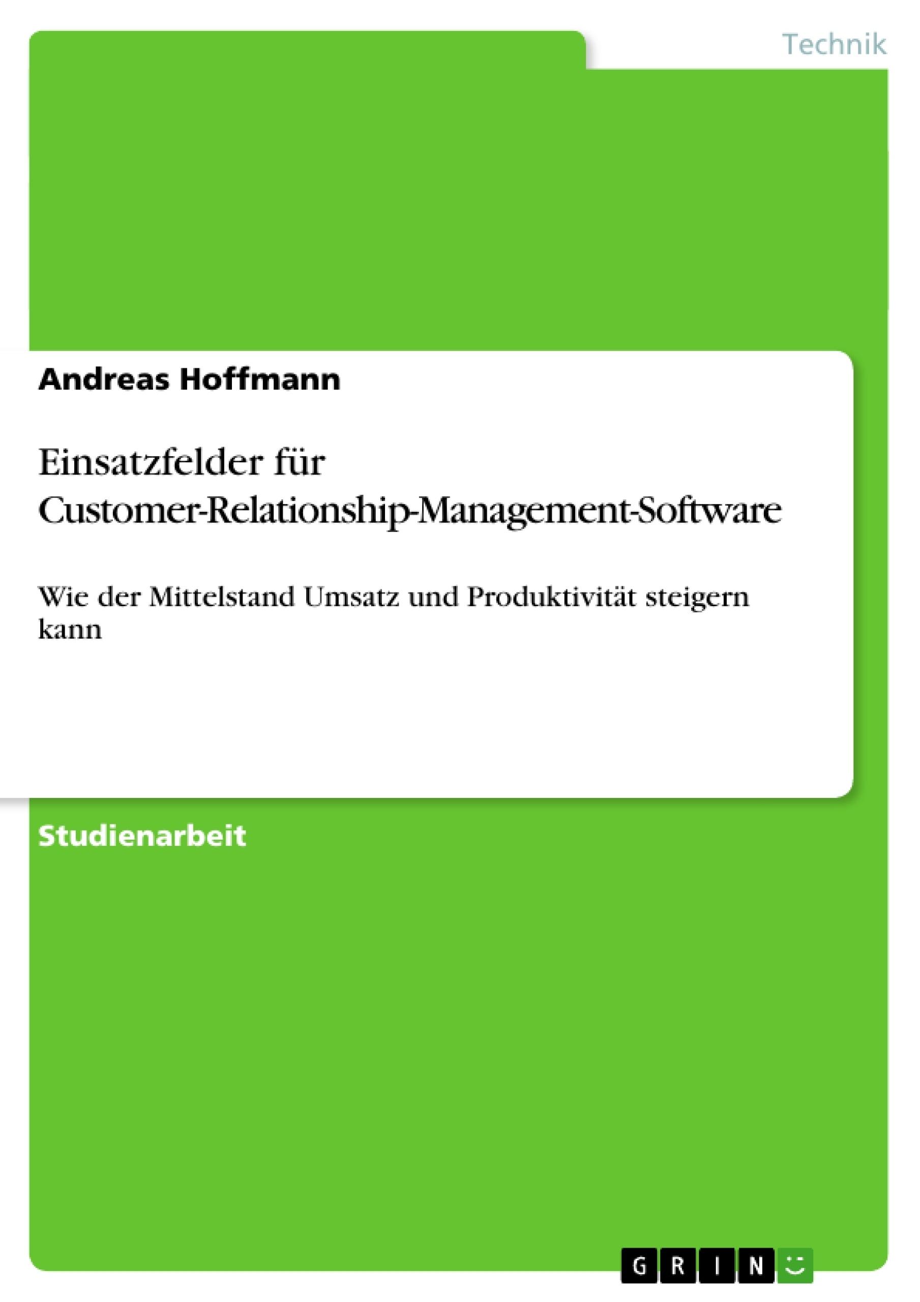 Titel: Einsatzfelder für Customer-Relationship-Management-Software
