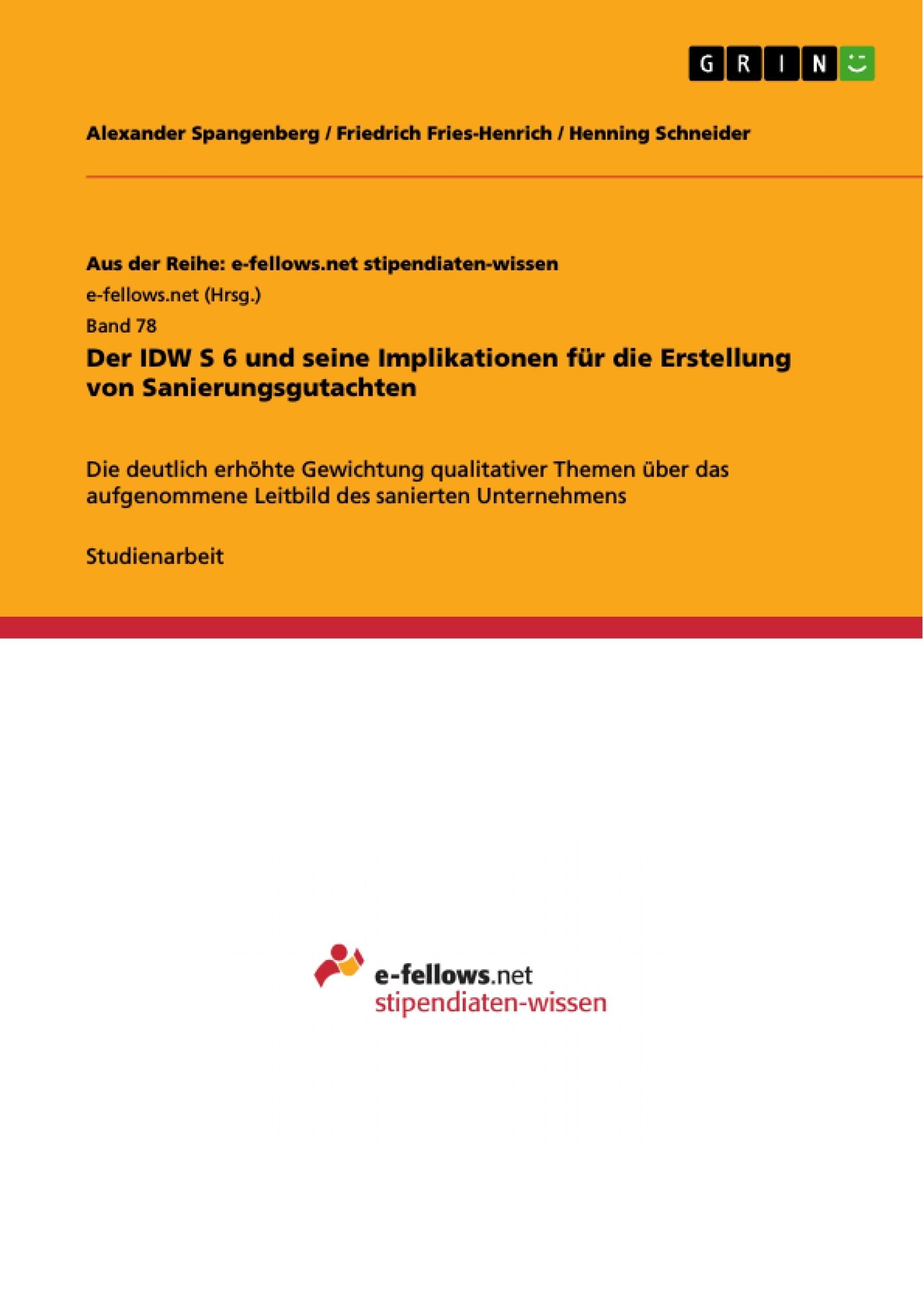 Titel: Der IDW S 6 und seine Implikationen für die Erstellung von Sanierungsgutachten