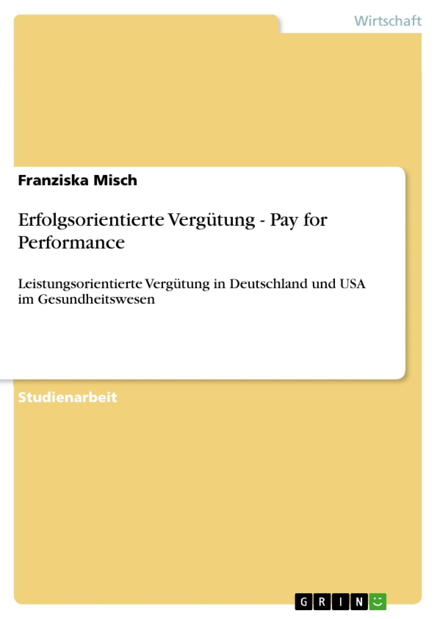 Titel: Erfolgsorientierte Vergütung - Pay for Performance