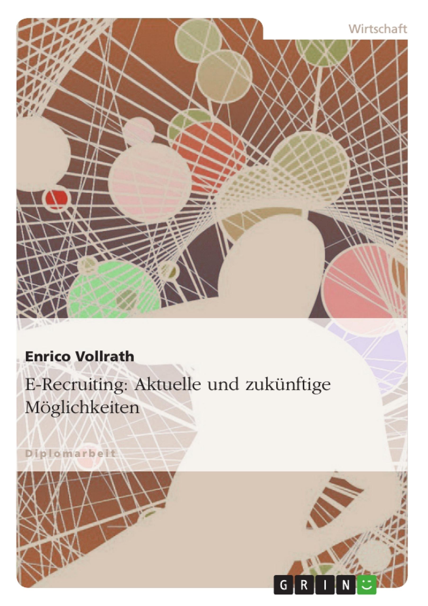 E-Recruiting: Aktuelle und zukünftige Möglichkeiten | Diplomarbeiten24.de