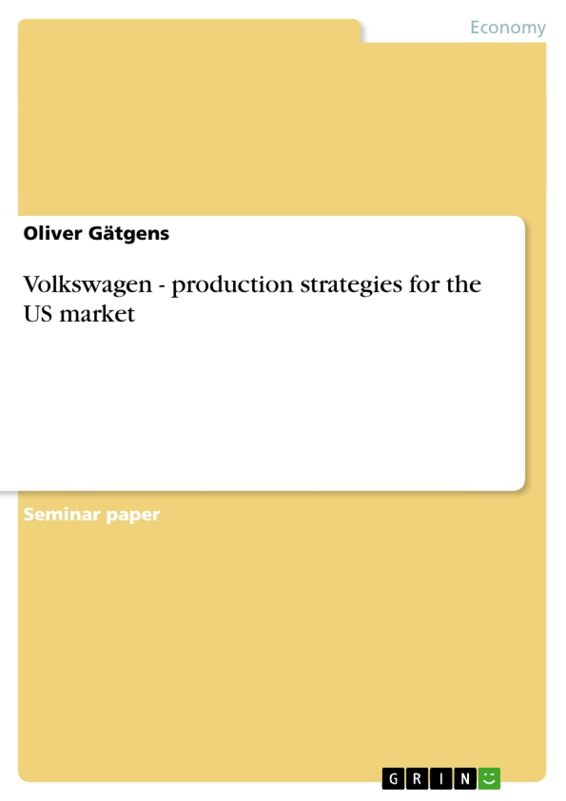 Title: Volkswagen - production strategies for the US market