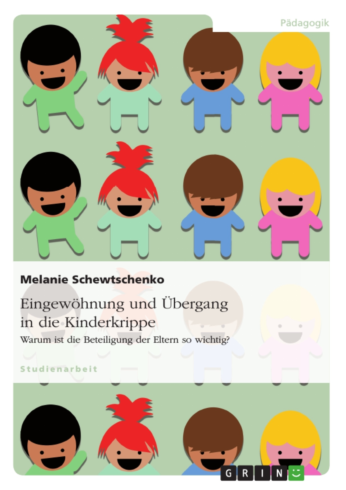 Titel: Eingewöhnung und Übergang in die Kinderkrippe