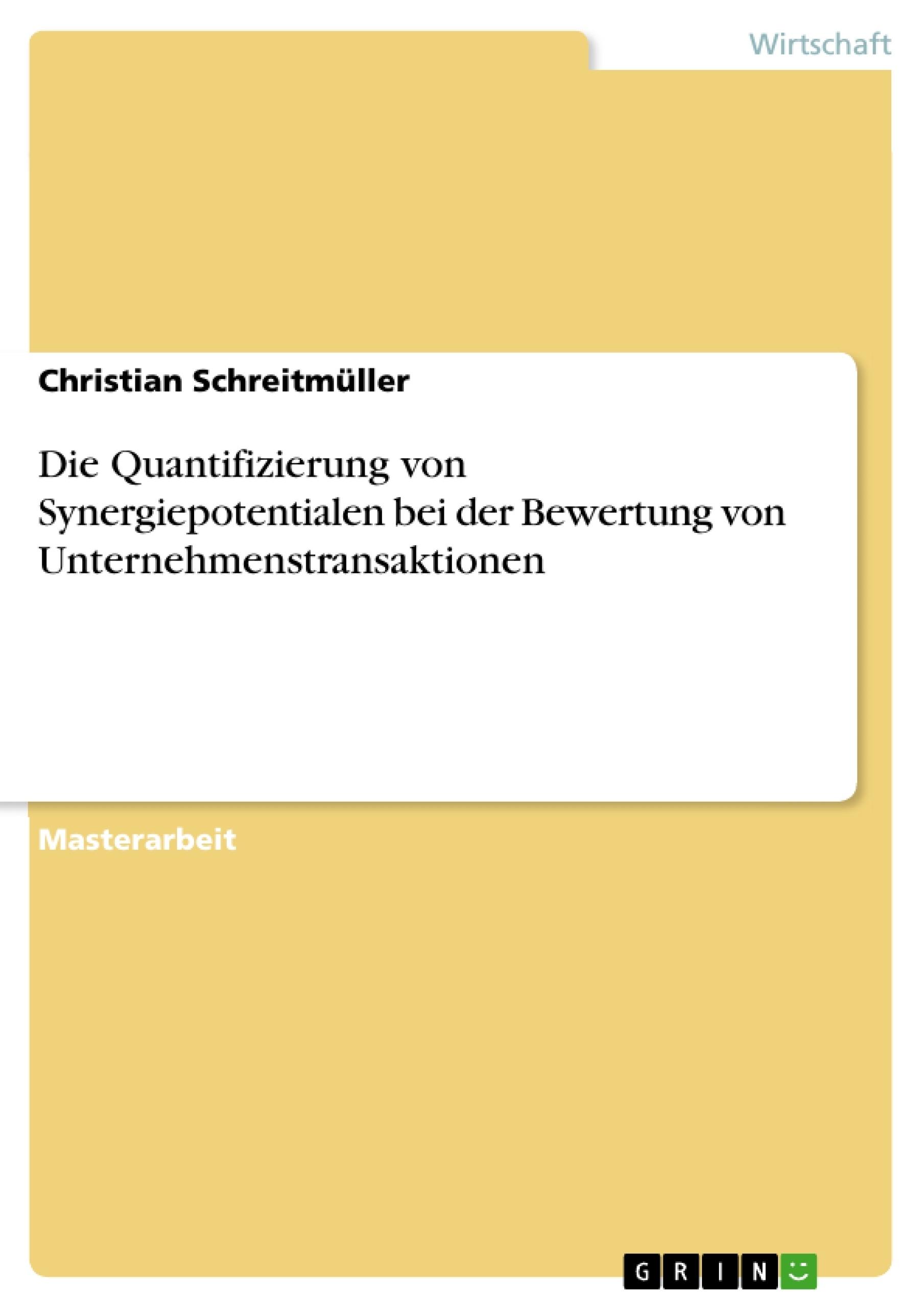 Titel: Die Quantifizierung von Synergiepotentialen bei der Bewertung von Unternehmenstransaktionen