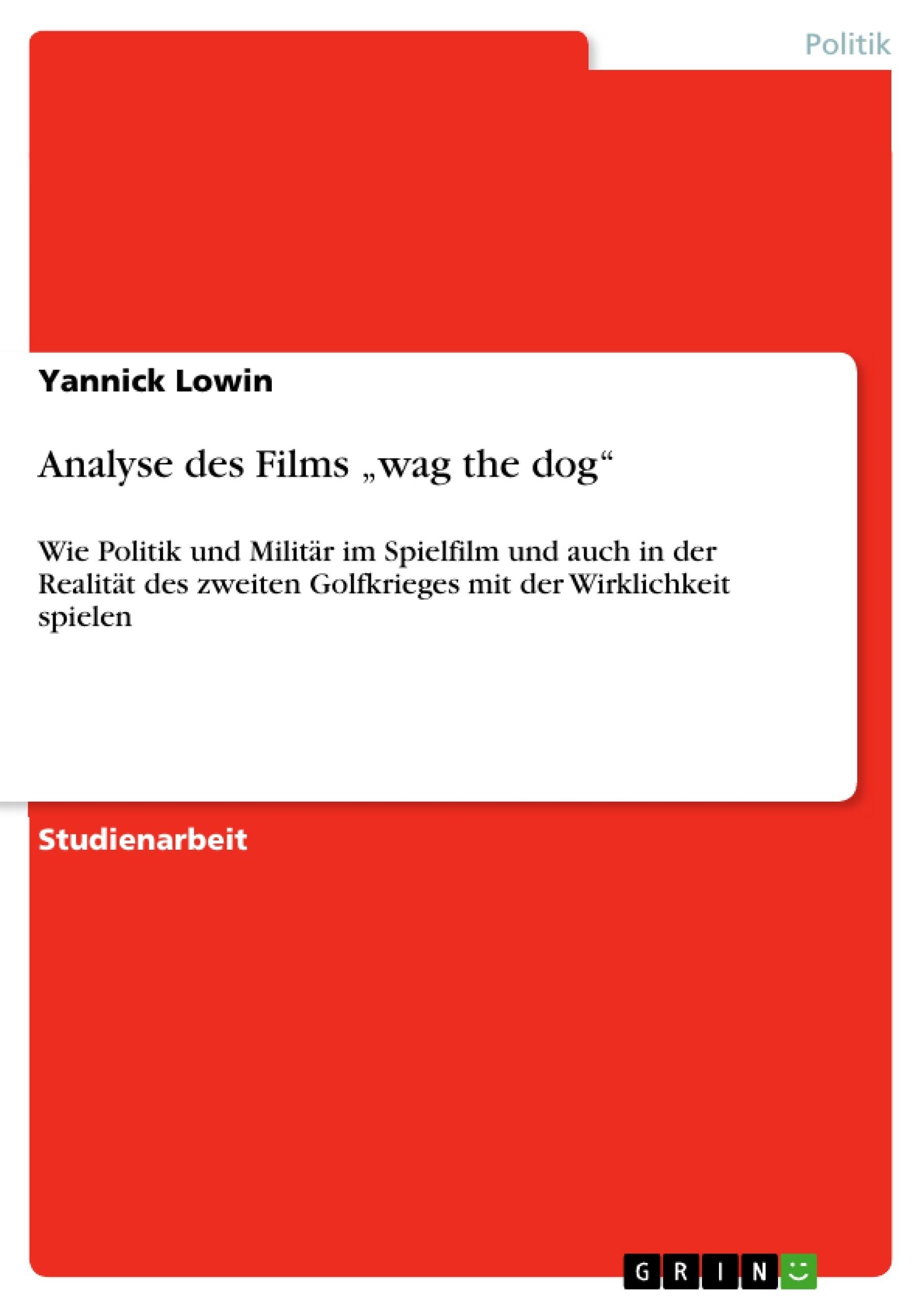 "Titel: Analyse des Films ""wag the dog"""