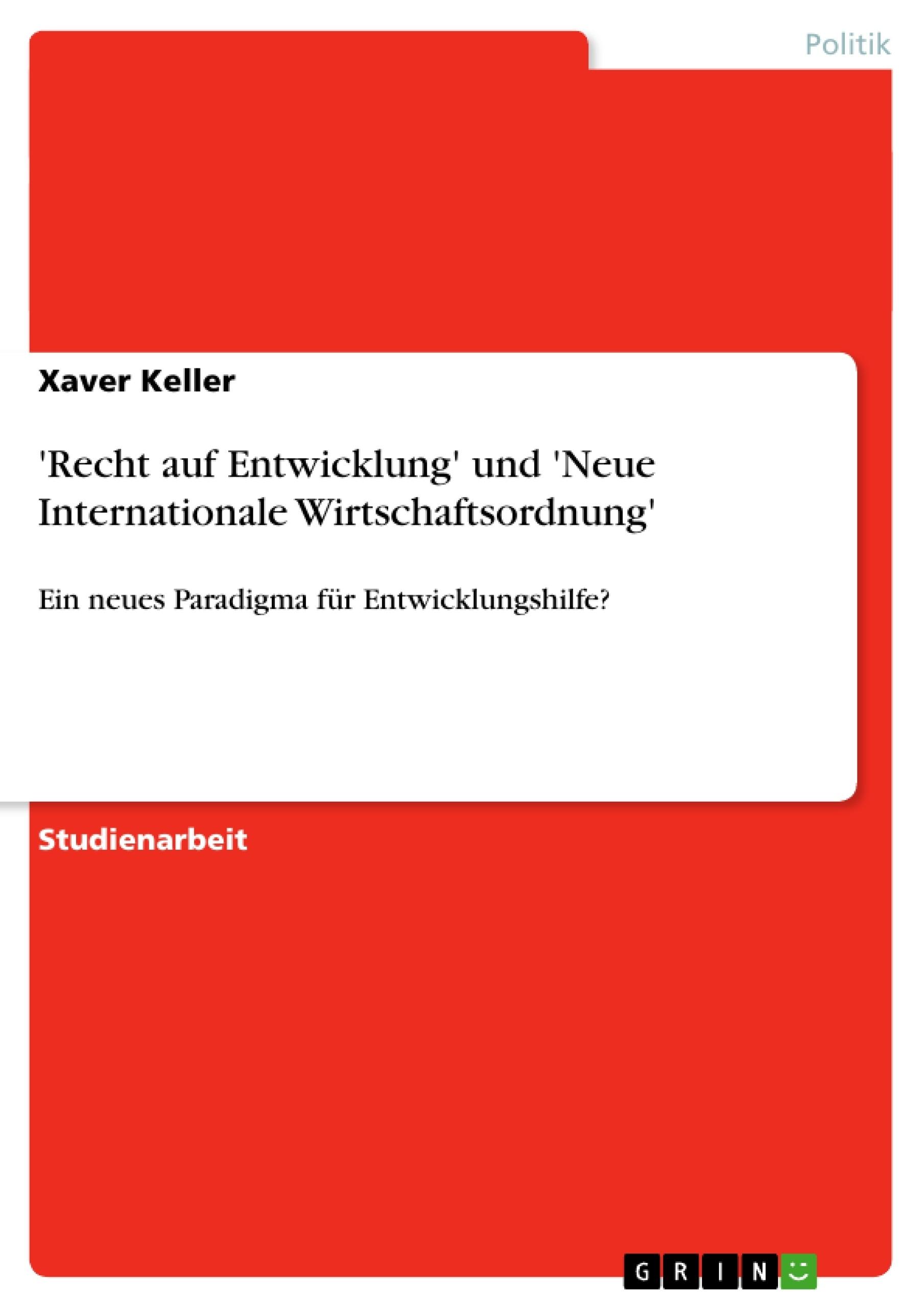 Titel: 'Recht auf Entwicklung' und 'Neue Internationale Wirtschaftsordnung'