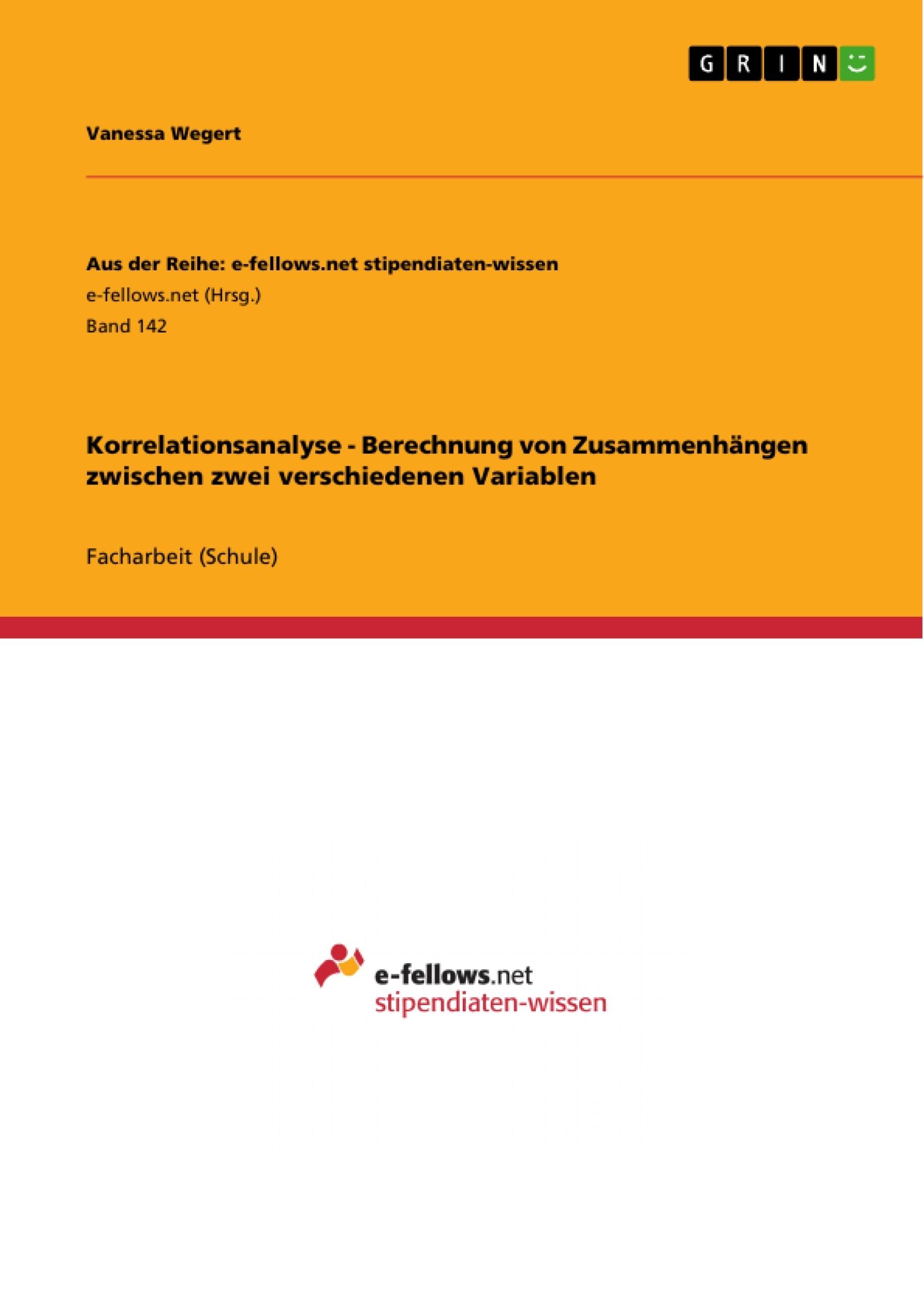 Titel: Korrelationsanalyse - Berechnung von Zusammenhängen zwischen zwei verschiedenen Variablen