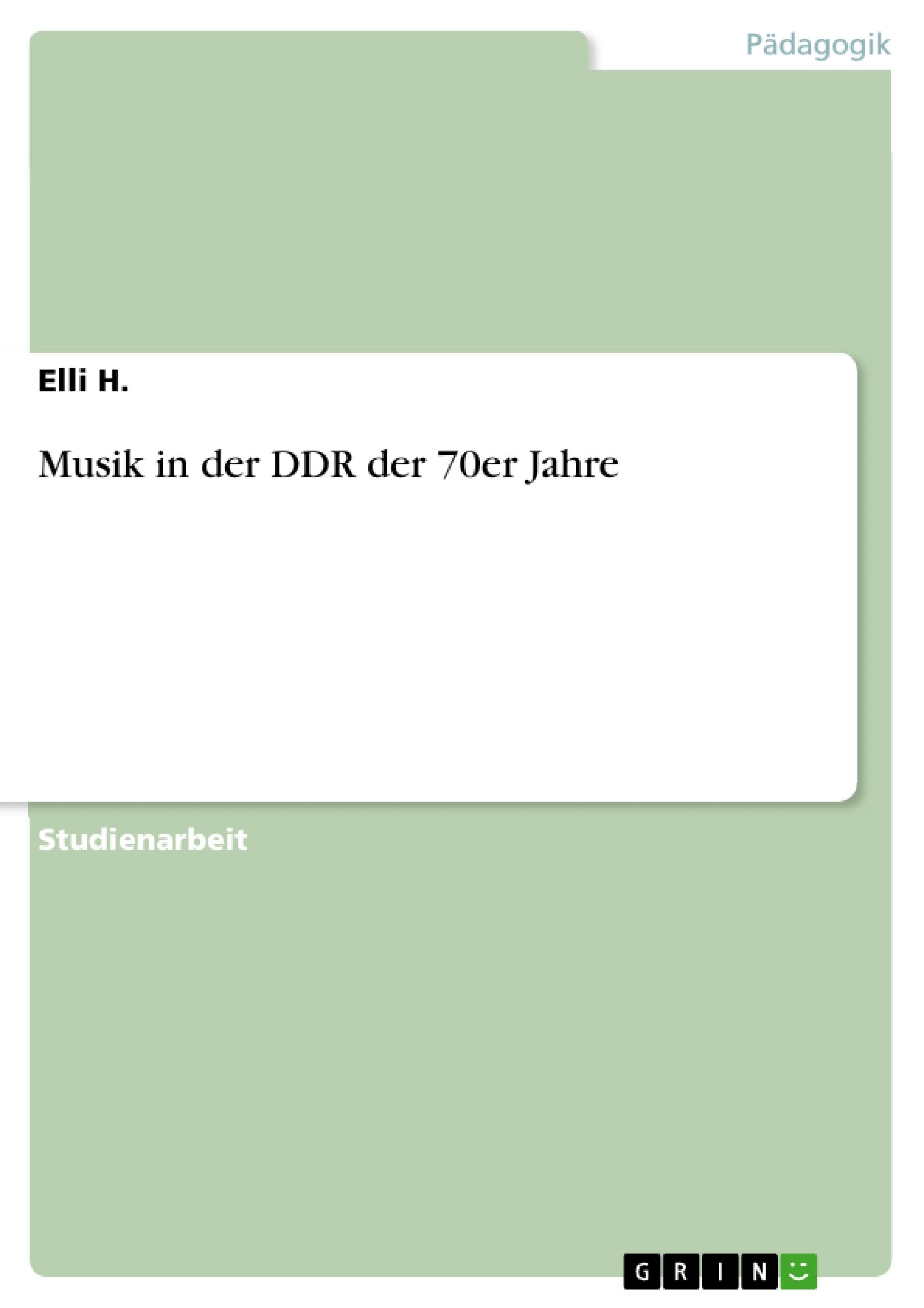 Titel: Musik in der DDR der 70er Jahre