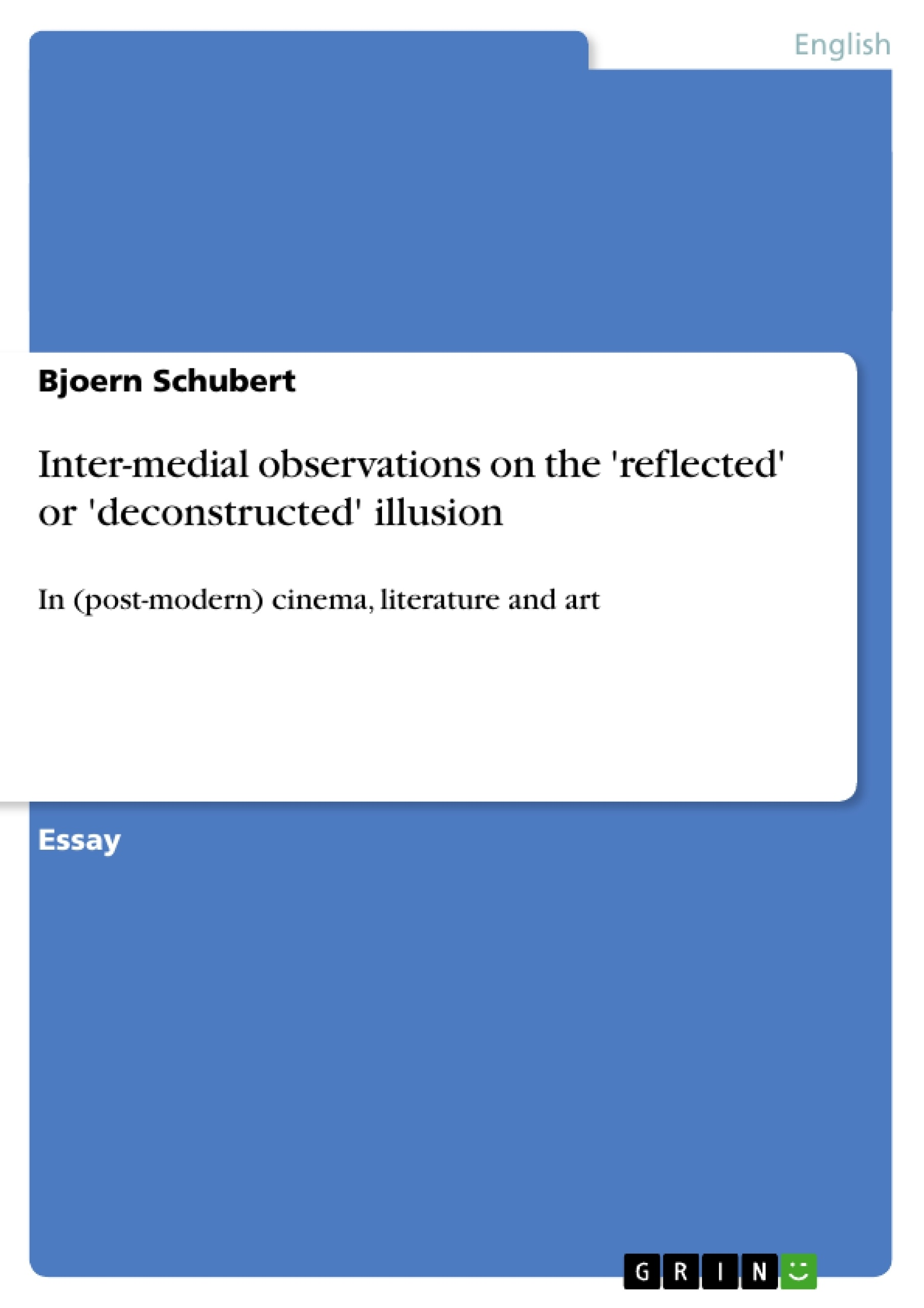 Title: Inter-medial observations on the 'reflected' or 'deconstructed' illusion