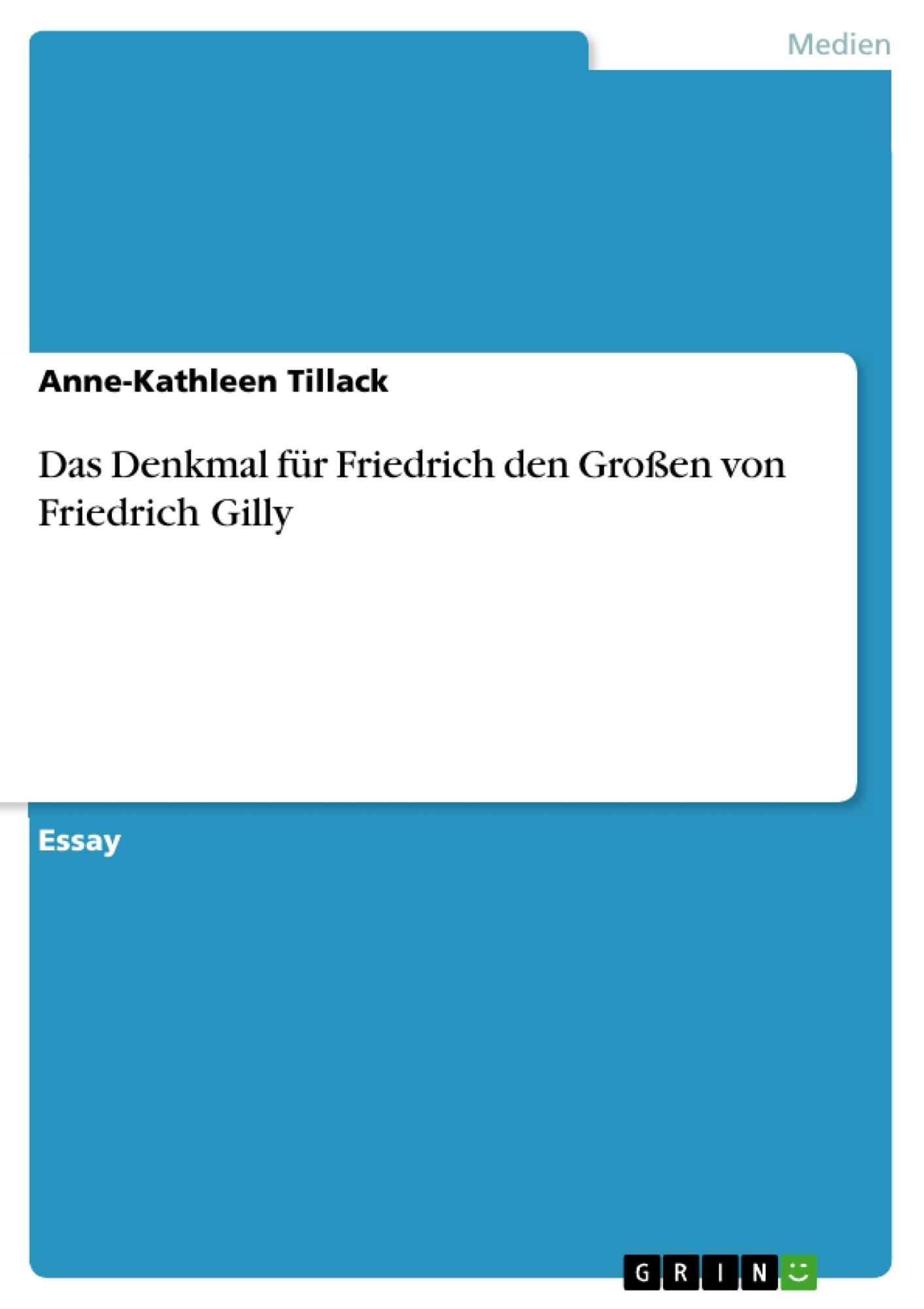 Titel: Das Denkmal für Friedrich den Großen von Friedrich Gilly