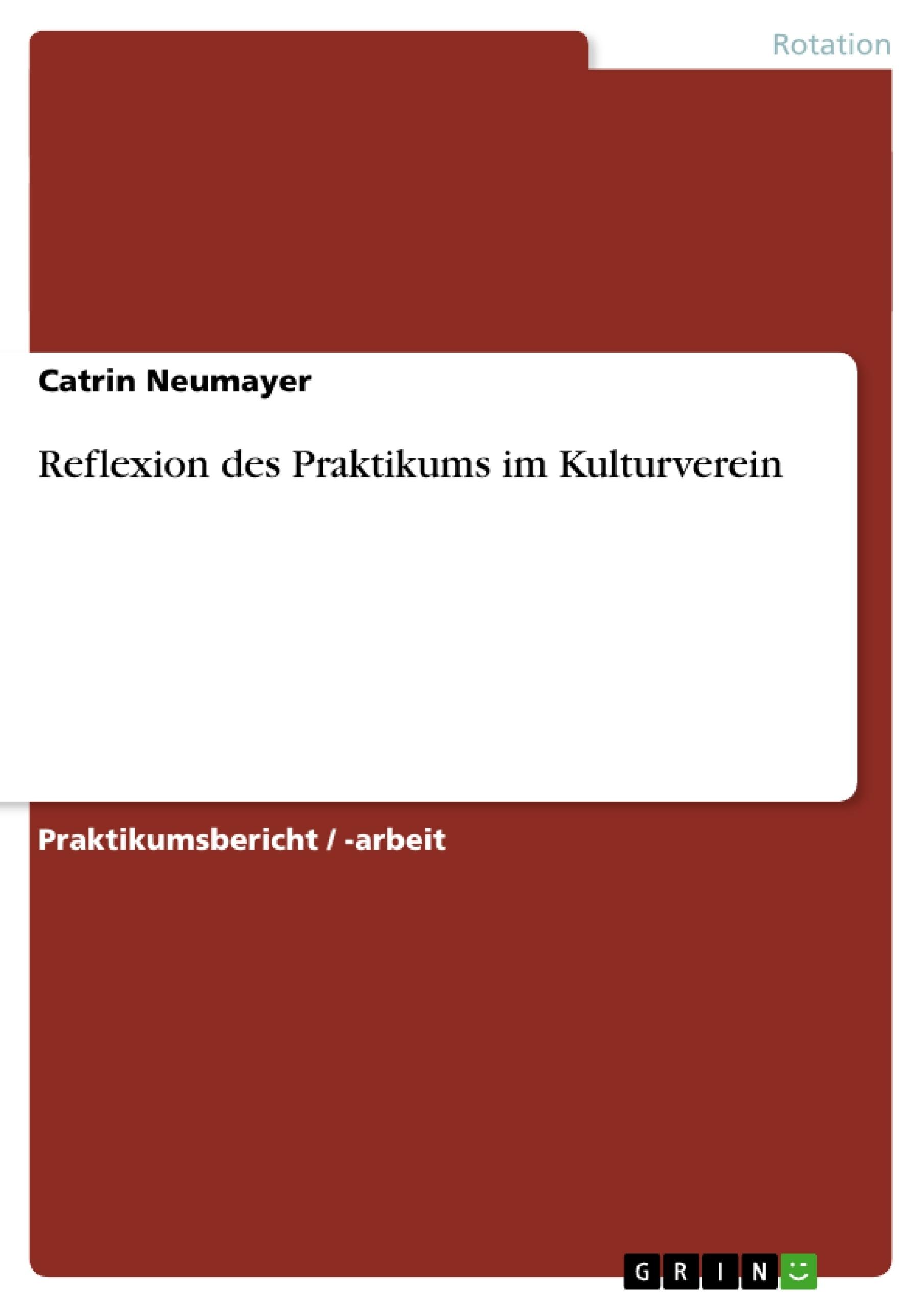 Titel: Reflexion des Praktikums im Kulturverein