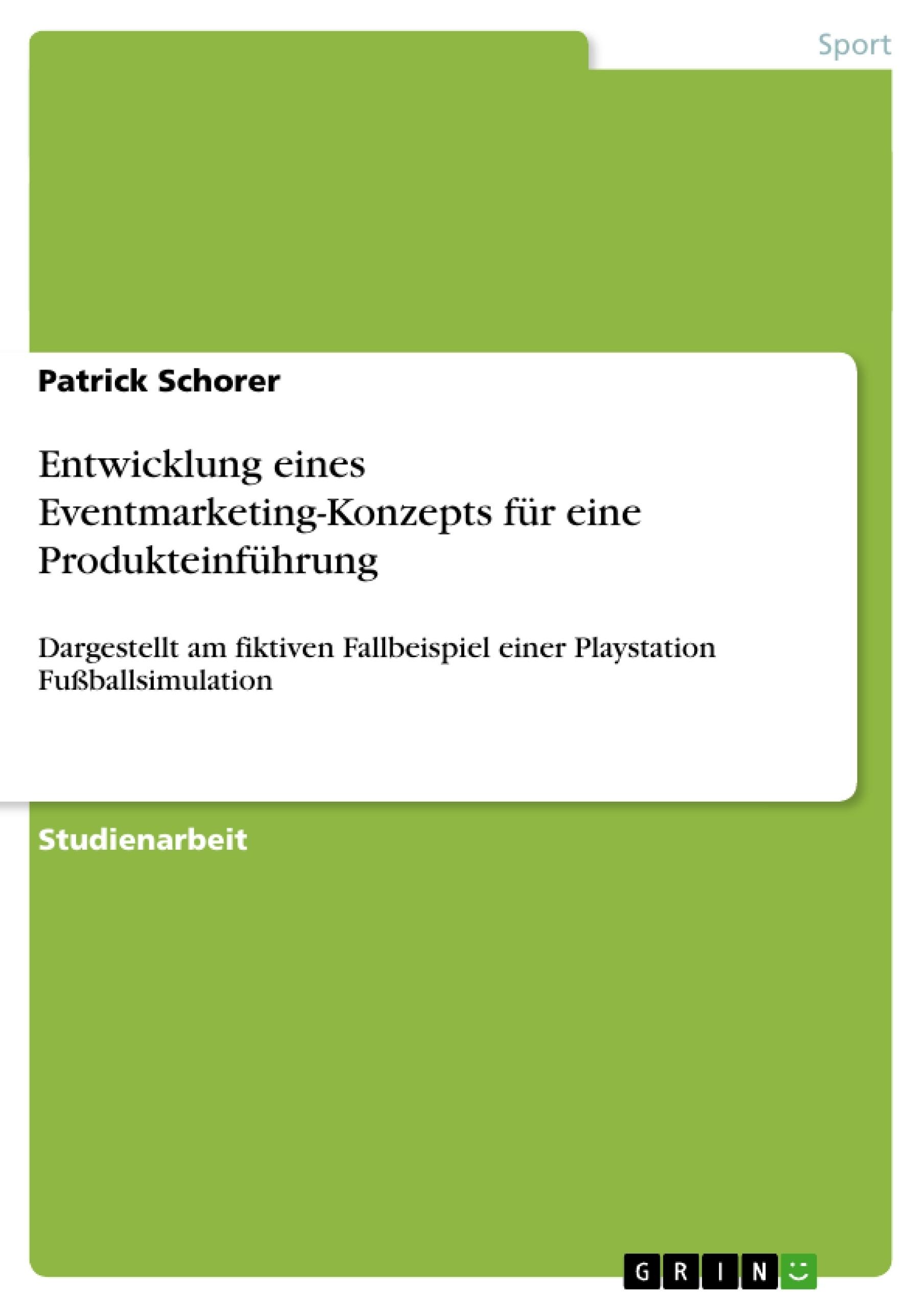 Titel: Entwicklung eines Eventmarketing-Konzepts für eine Produkteinführung
