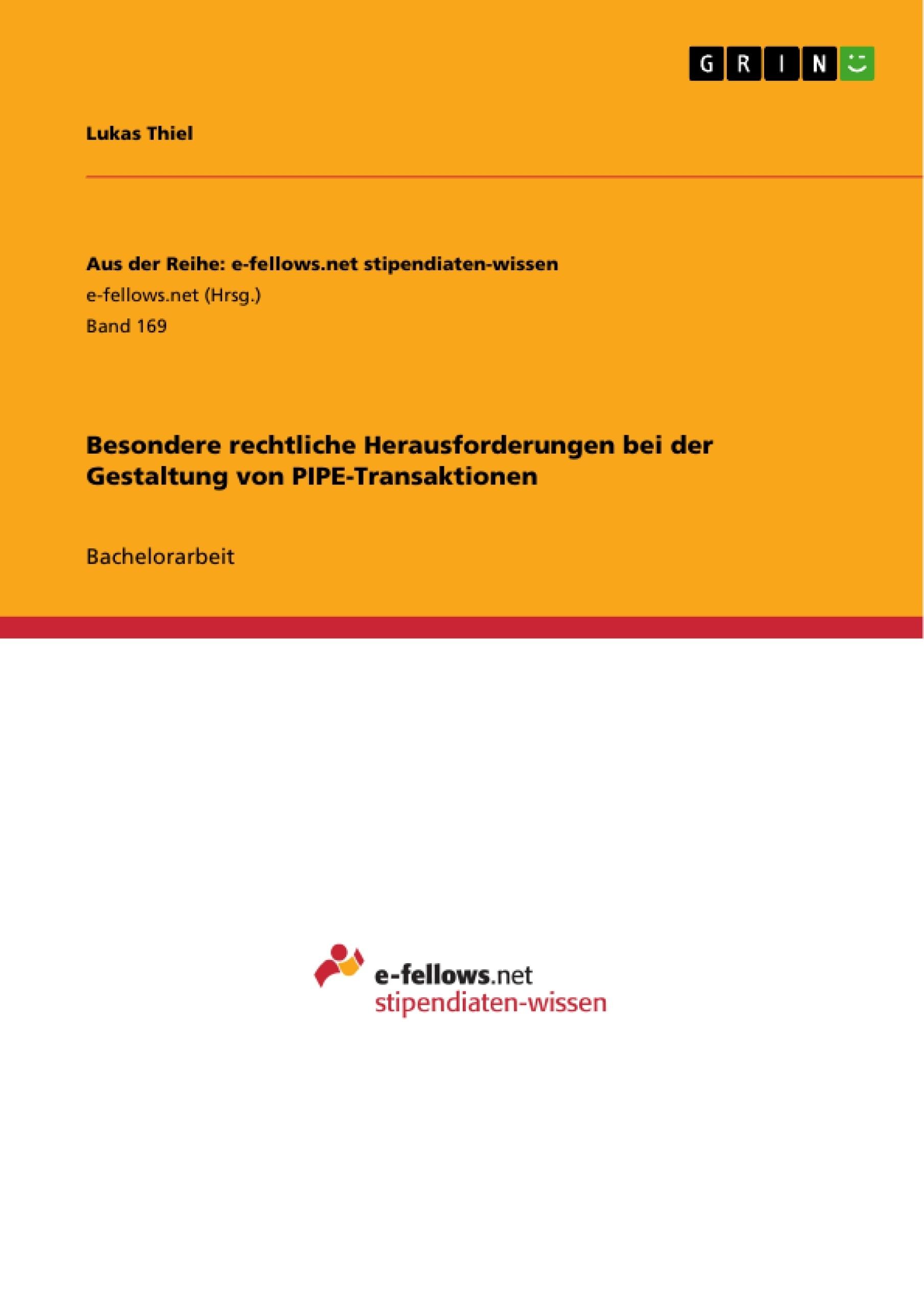 Titel: Besondere rechtliche Herausforderungen bei der Gestaltung von PIPE-Transaktionen
