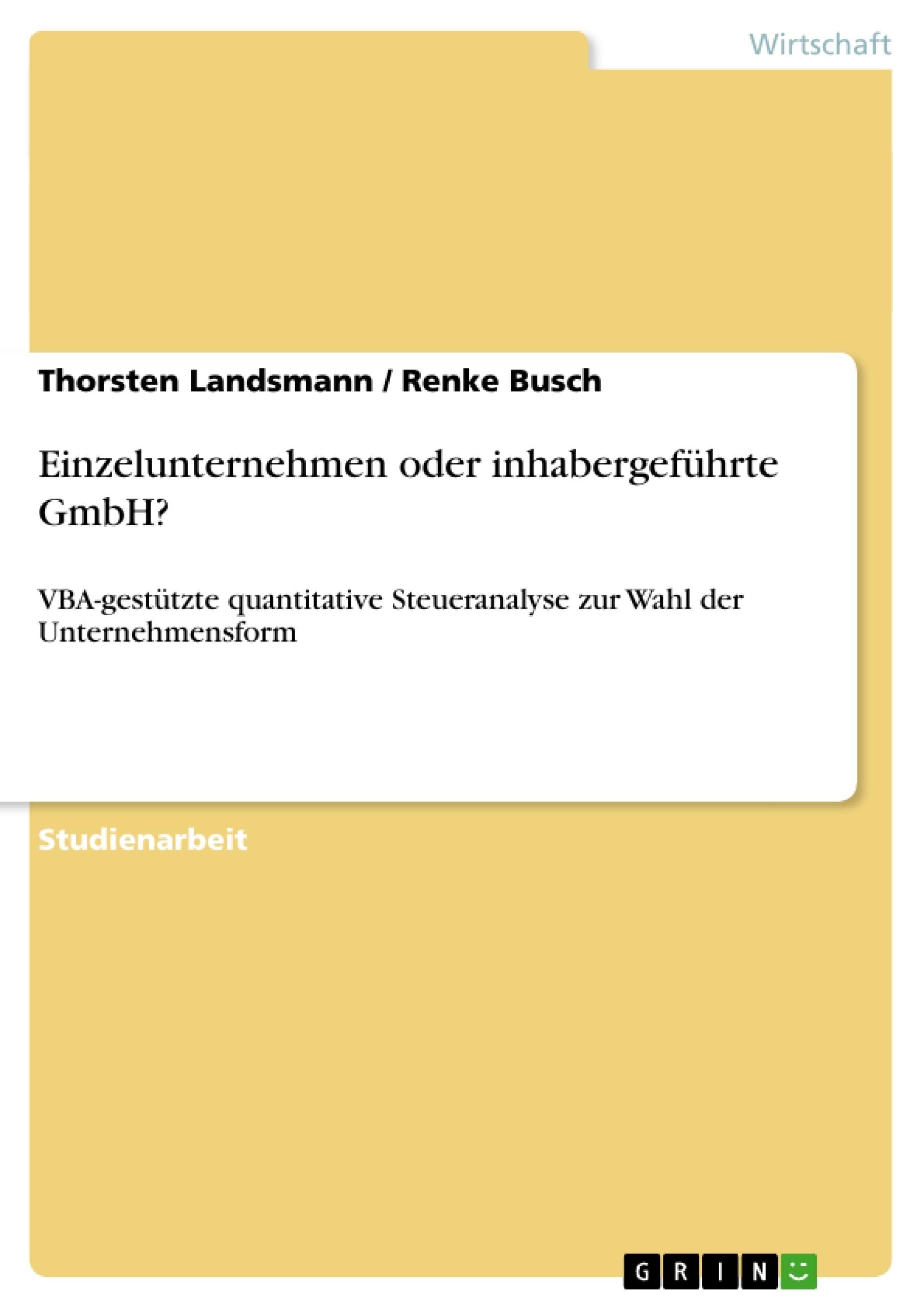 Titel: Einzelunternehmen oder inhabergeführte GmbH?