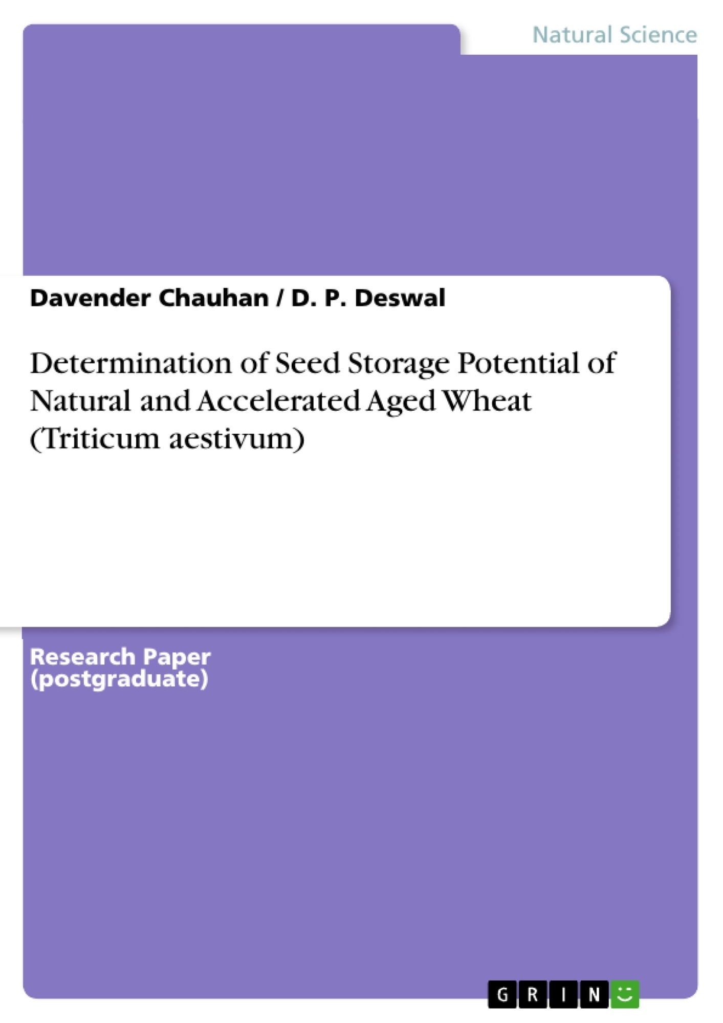 Title: Determination of Seed Storage Potential of Natural and Accelerated Aged Wheat (Triticum aestivum)