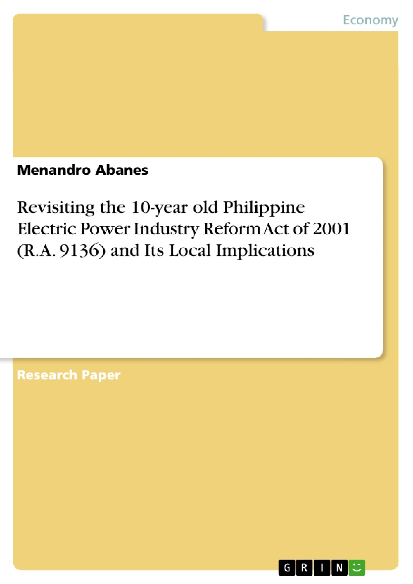 Title: Revisiting the 10-year old Philippine Electric Power Industry Reform Act of 2001 (R.A. 9136) and Its Local Implications