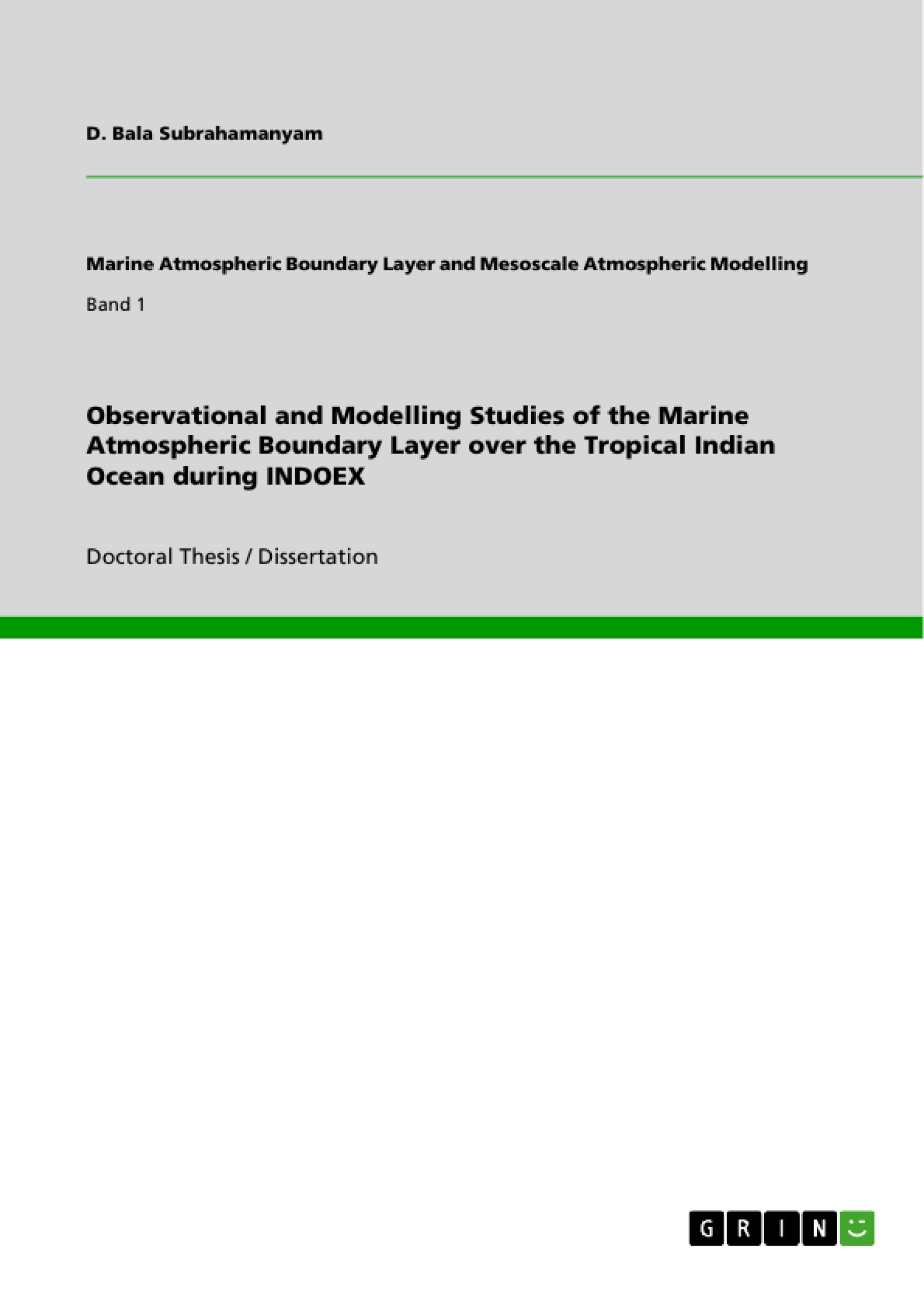 Title: Observational and Modelling Studies of the Marine Atmospheric Boundary Layer over the Tropical Indian Ocean during INDOEX