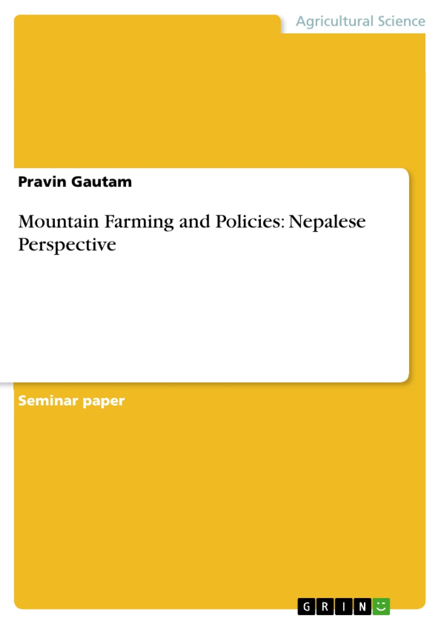Title: Mountain Farming and Policies: Nepalese Perspective