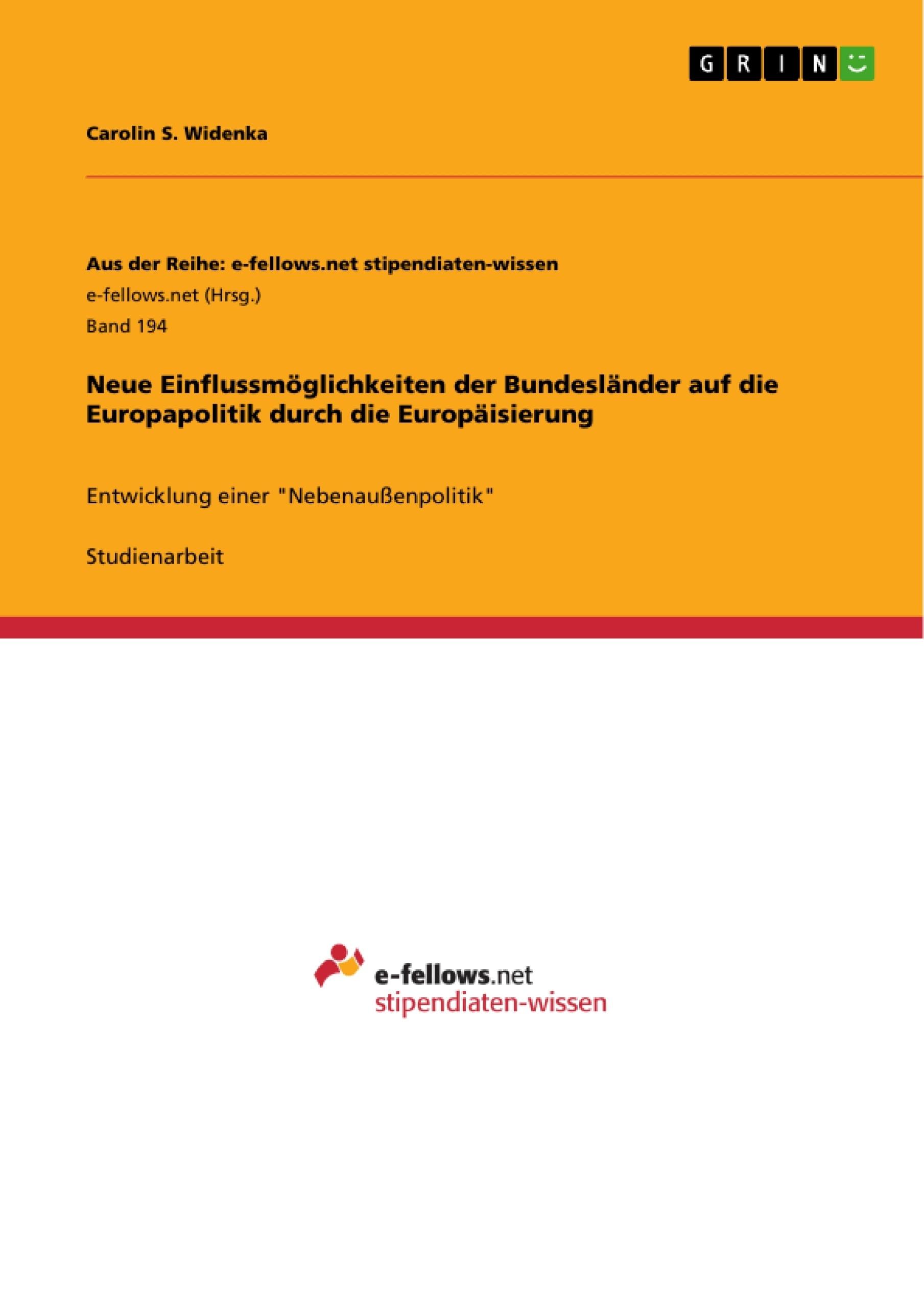Titel: Neue Einflussmöglichkeiten der Bundesländer auf die Europapolitik durch die Europäisierung