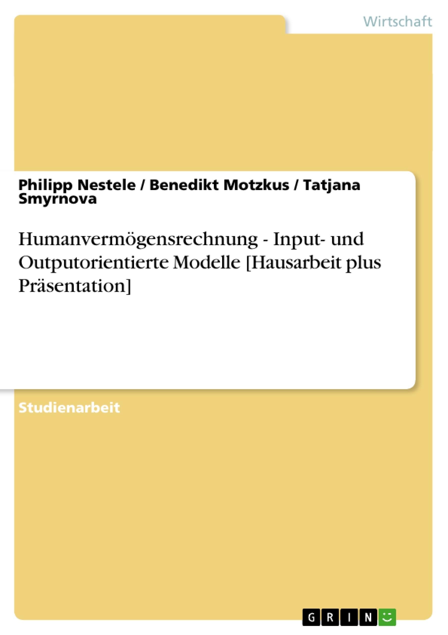 Titel: Humanvermögensrechnung - Input- und Outputorientierte Modelle [Hausarbeit plus Präsentation]