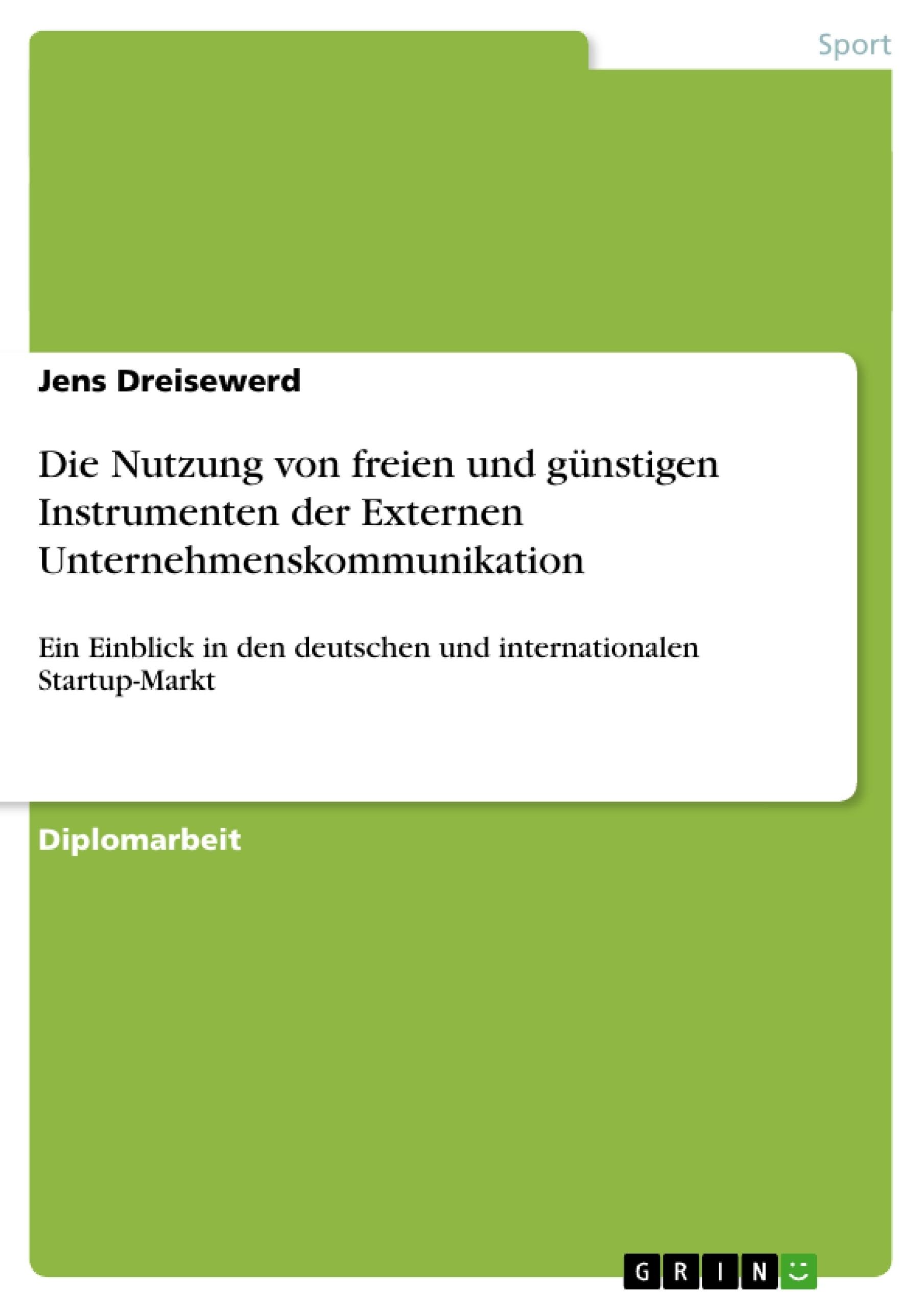 Titel: Die Nutzung von freien und günstigen Instrumenten der Externen Unternehmenskommunikation