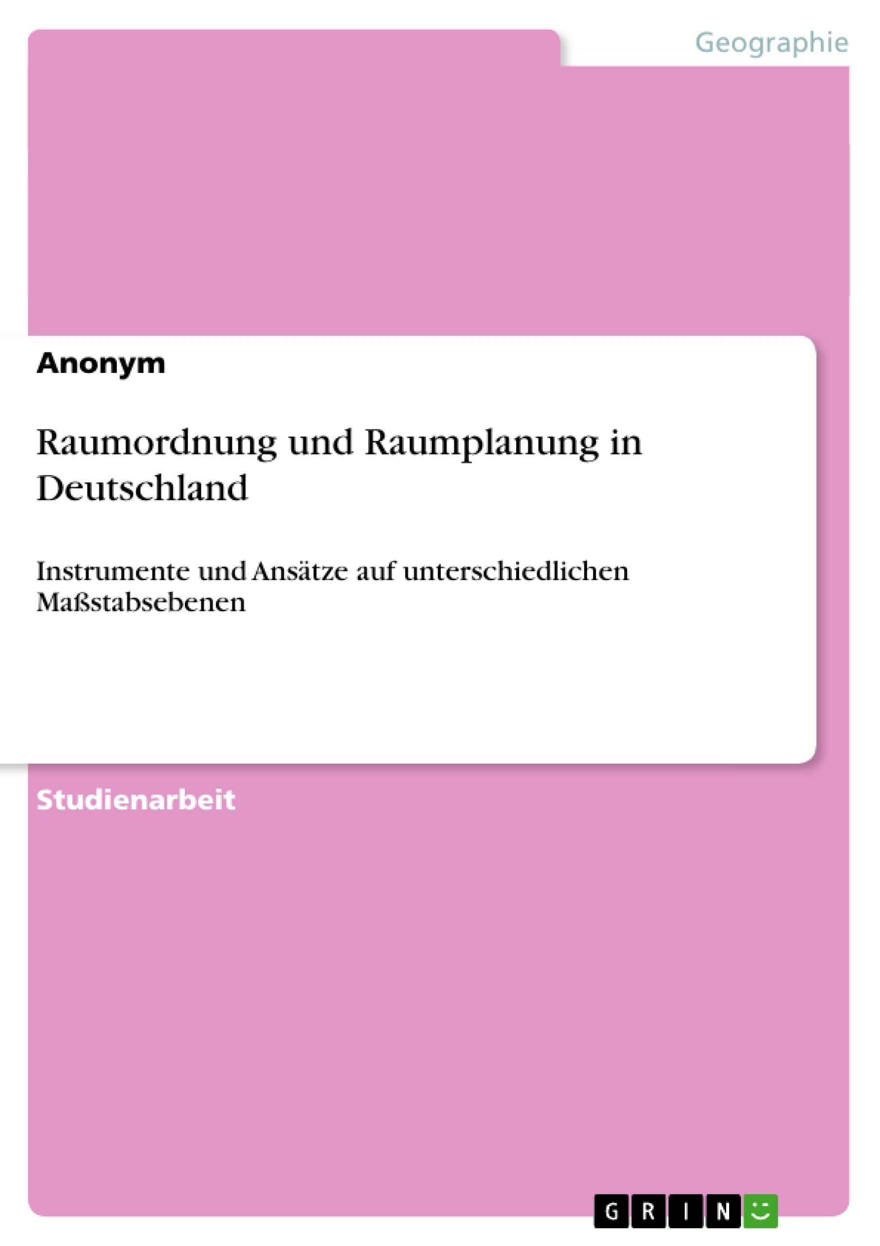Titel: Raumordnung und Raumplanung in Deutschland