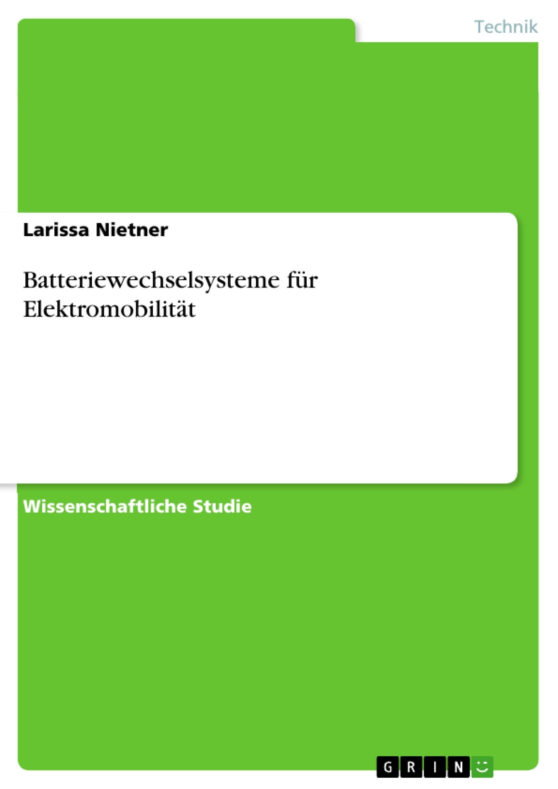 Titel: Batteriewechselsysteme für Elektromobilität