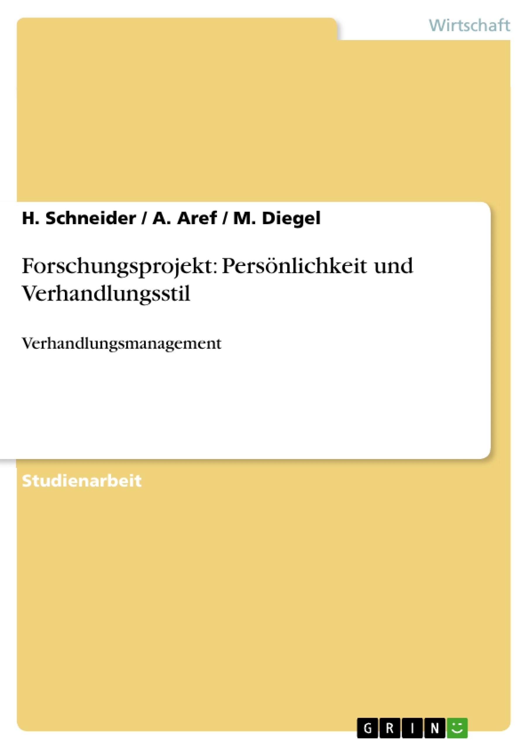 Titel: Forschungsprojekt: Persönlichkeit und Verhandlungsstil