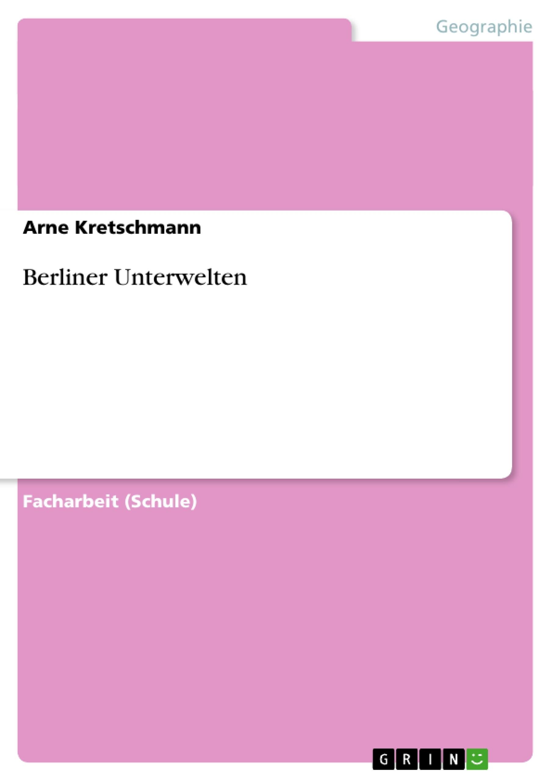 Titel: Berliner Unterwelten
