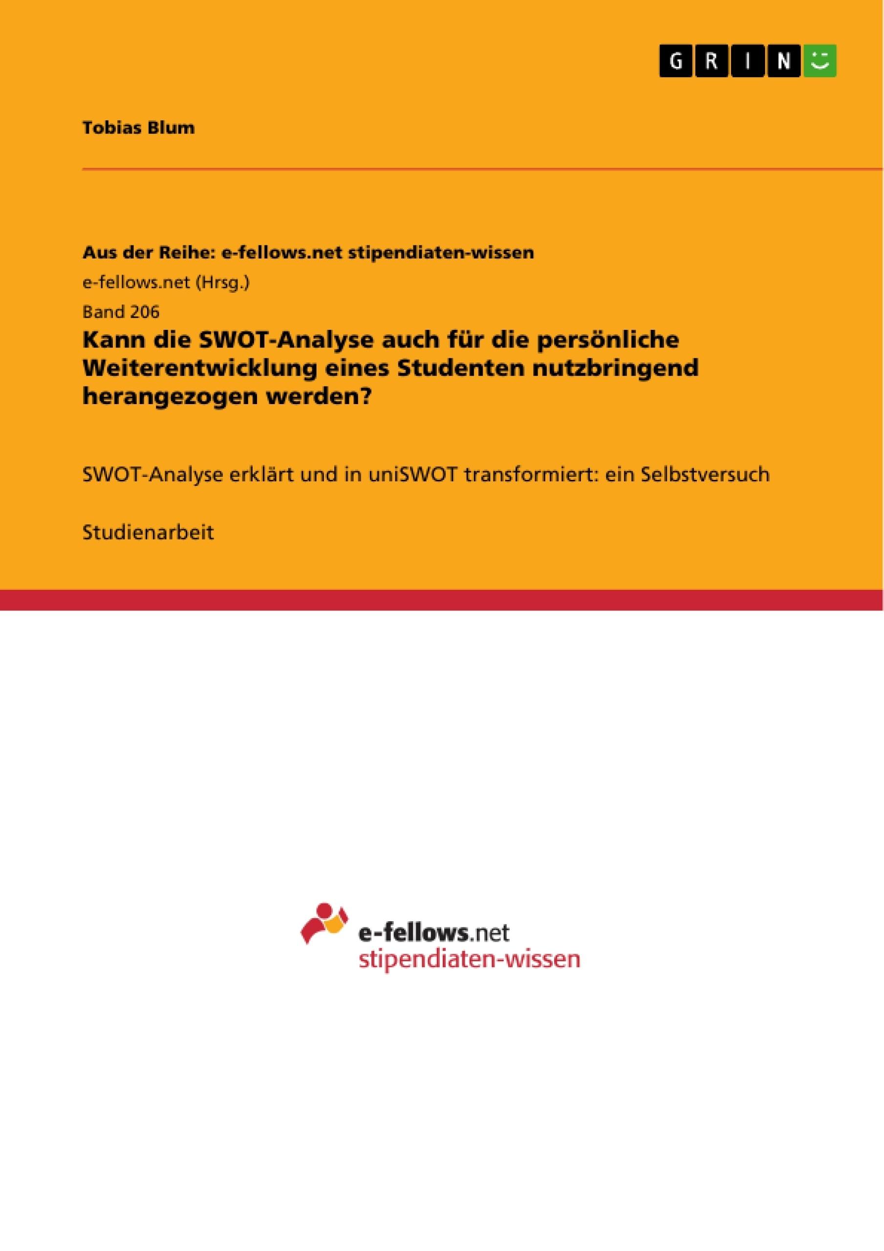 Titel: Kann die SWOT-Analyse auch für die persönliche Weiterentwicklung eines Studenten nutzbringend herangezogen werden?
