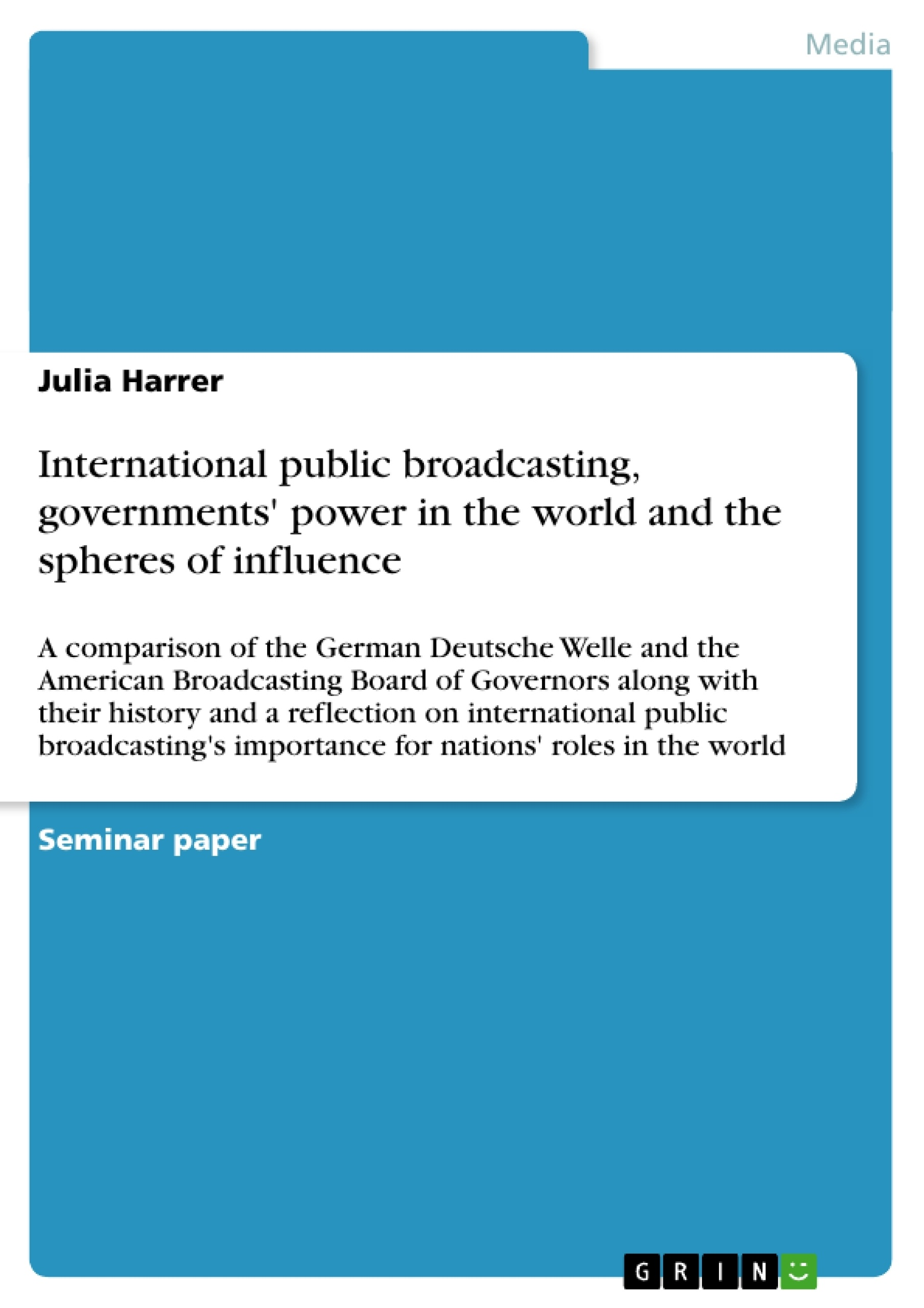 Title: International public broadcasting, governments' power in the world and the spheres of influence