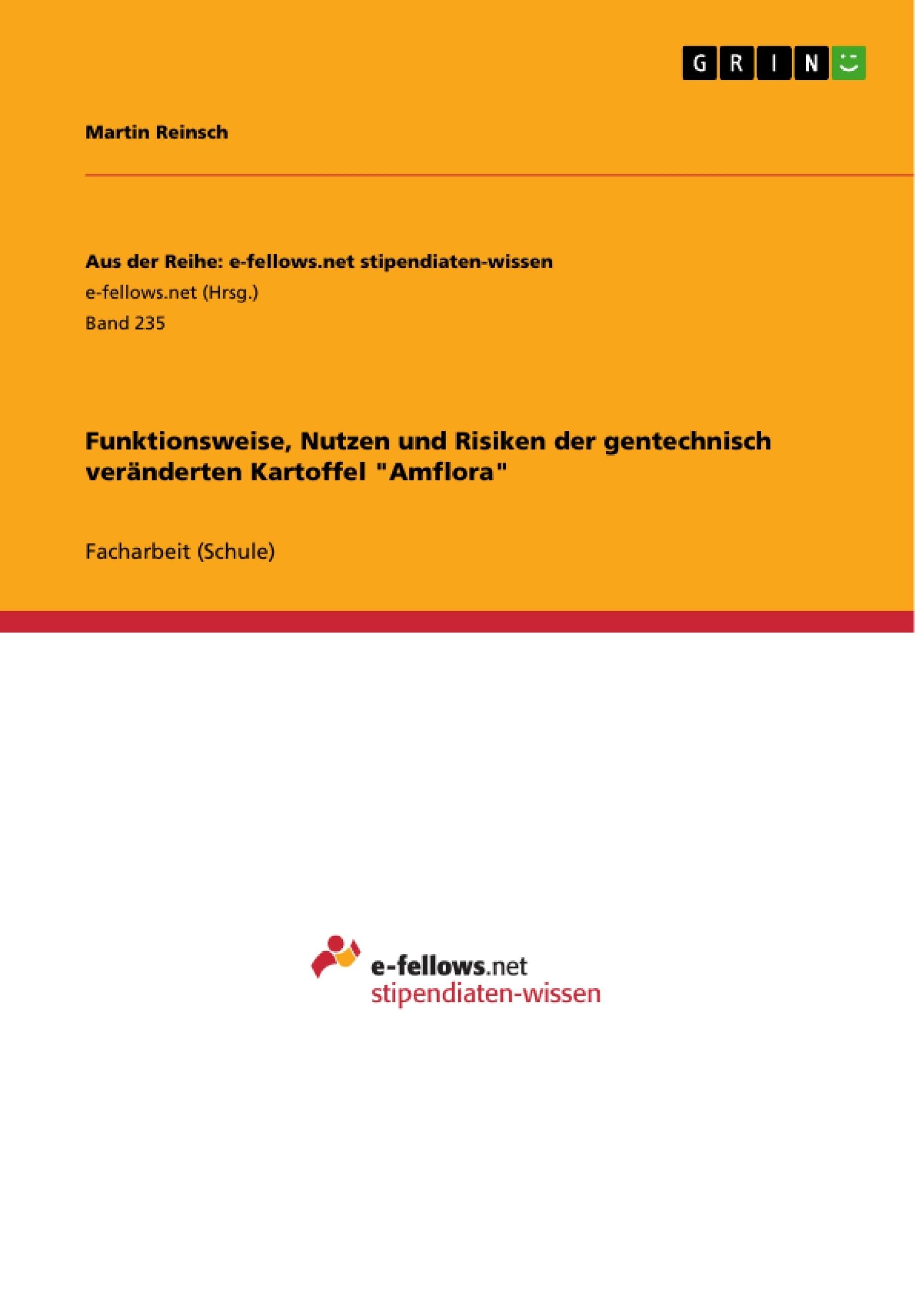 """Titel: Funktionsweise, Nutzen und Risiken der gentechnisch veränderten Kartoffel """"Amflora"""""""