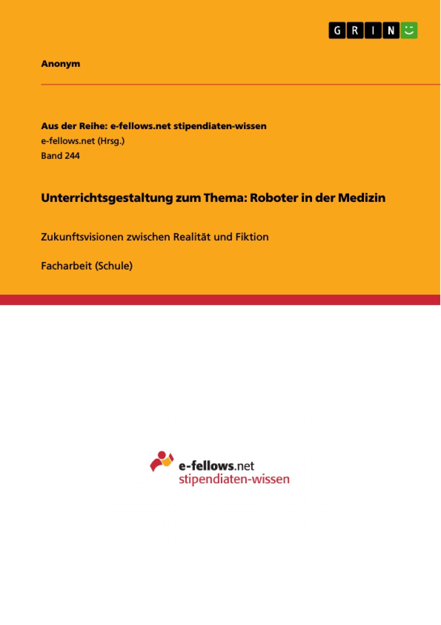 Titel: Unterrichtsgestaltung zum Thema: Roboter in der Medizin