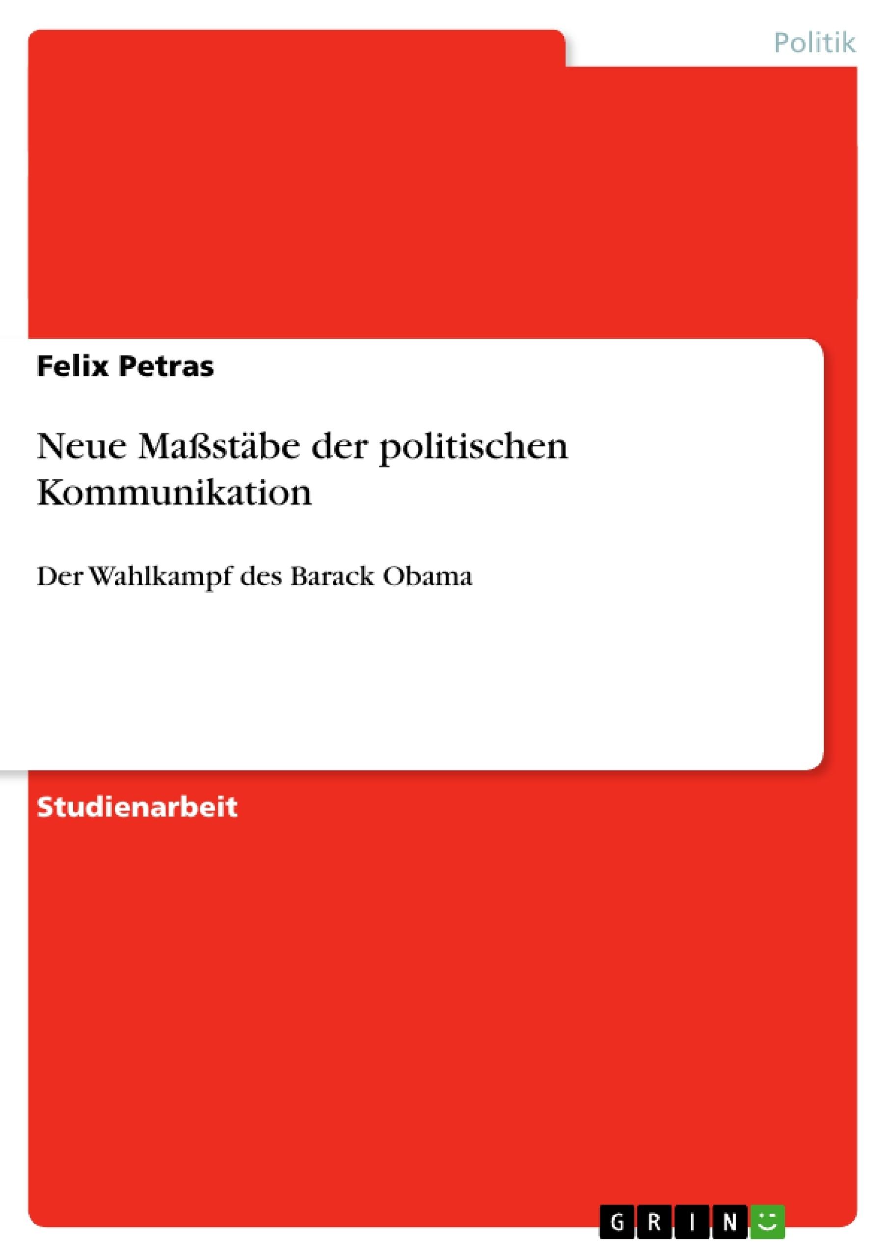 Titel: Neue Maßstäbe der politischen Kommunikation