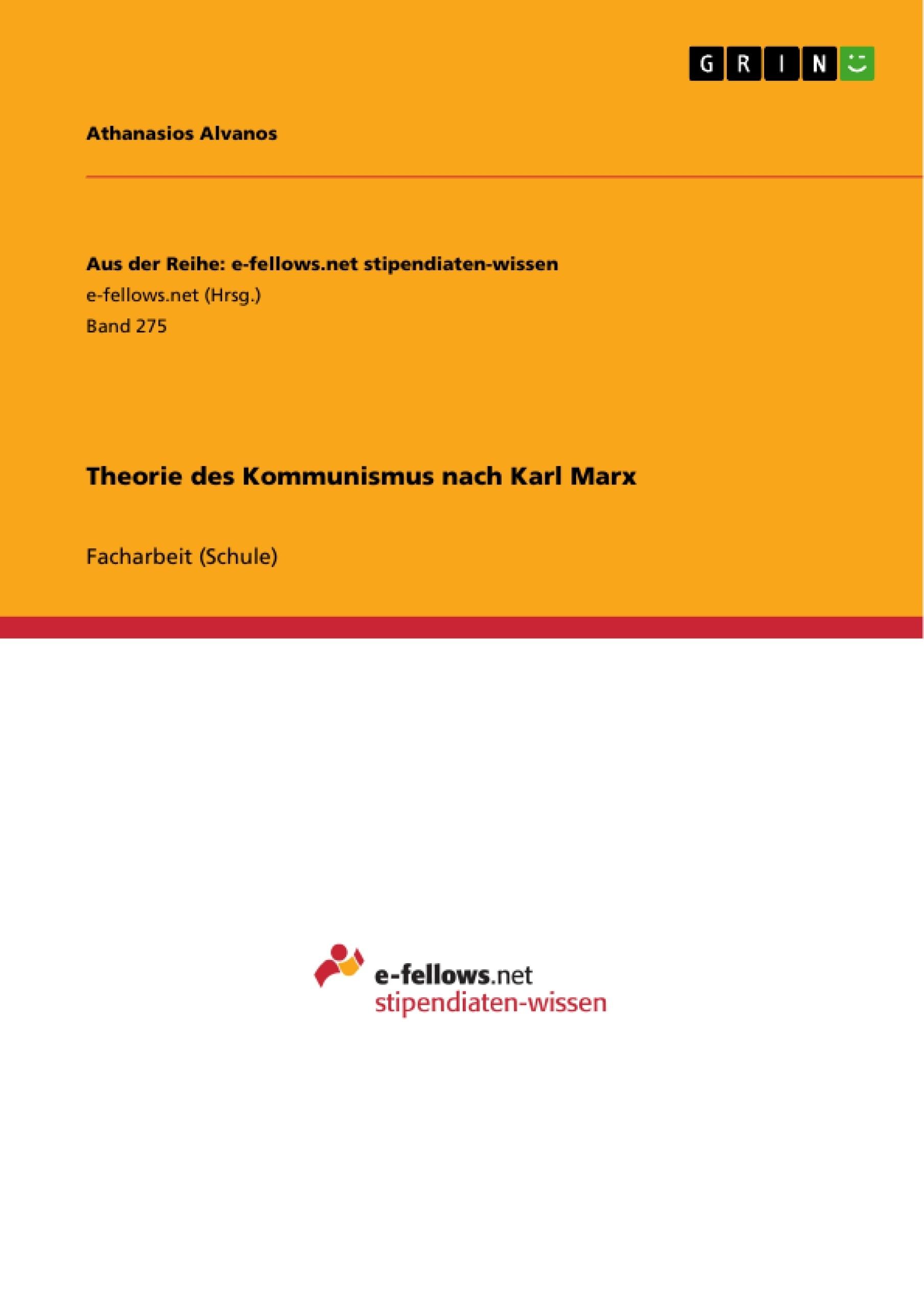 Titel: Theorie des Kommunismus nach Karl Marx