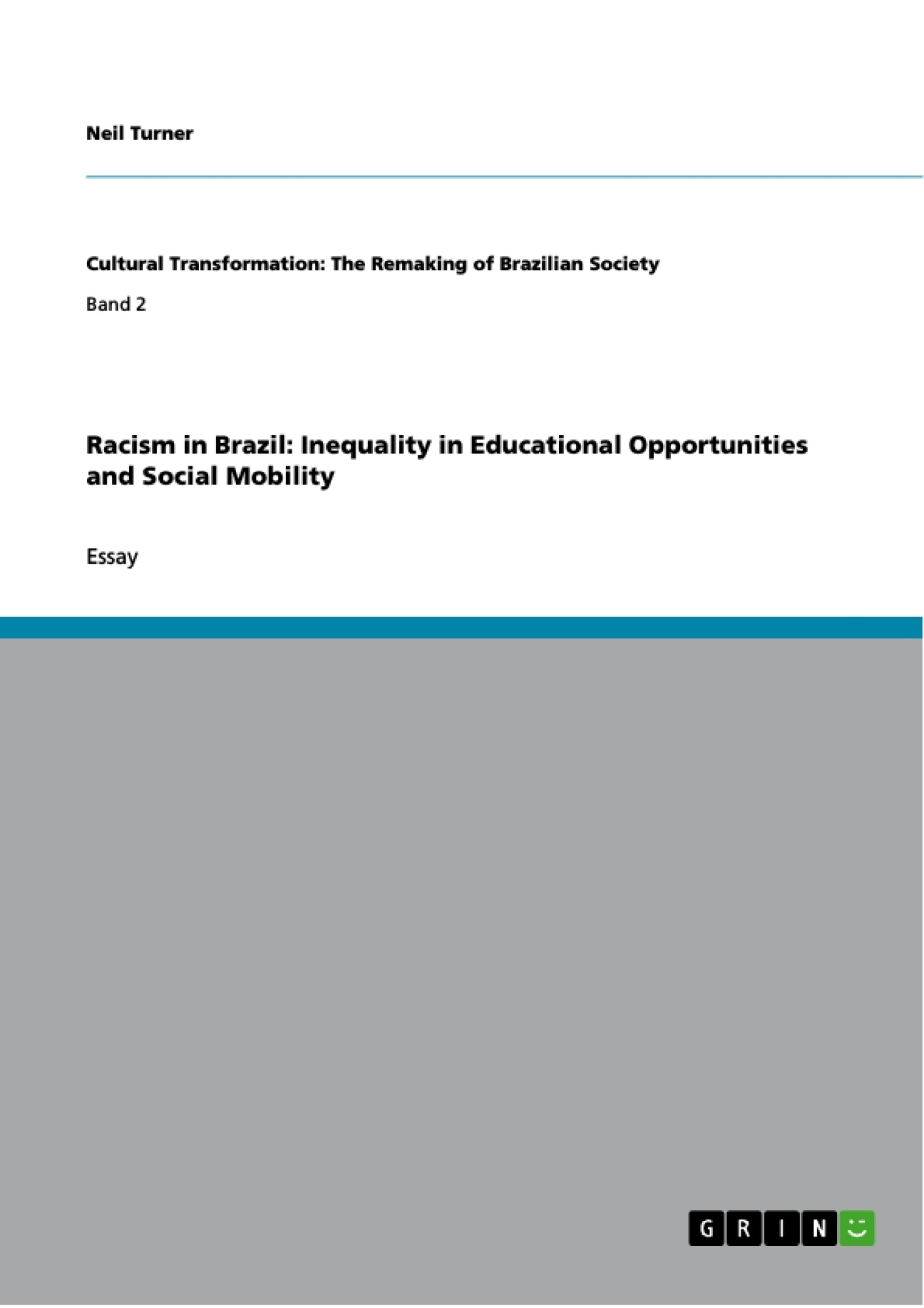 Titel: Racism in Brazil: Inequality in Educational Opportunities and Social Mobility