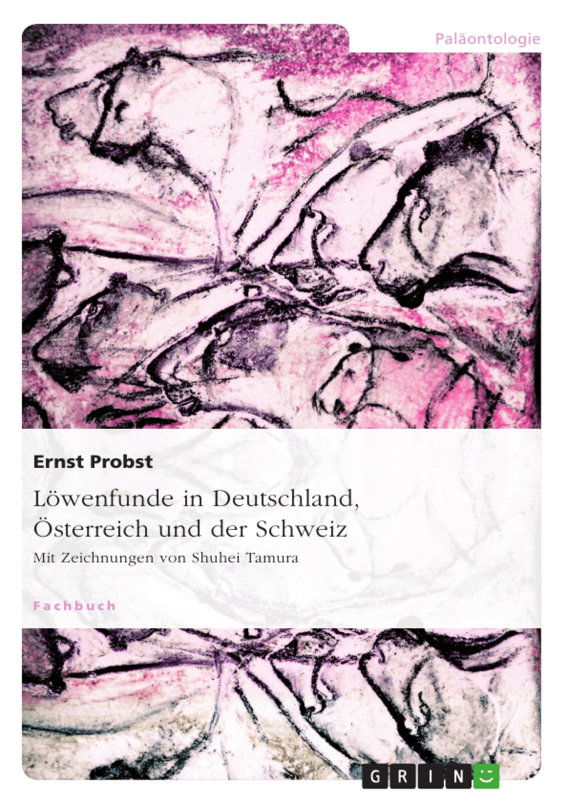 Titel: Löwenfunde in Deutschland, Österreich und der Schweiz