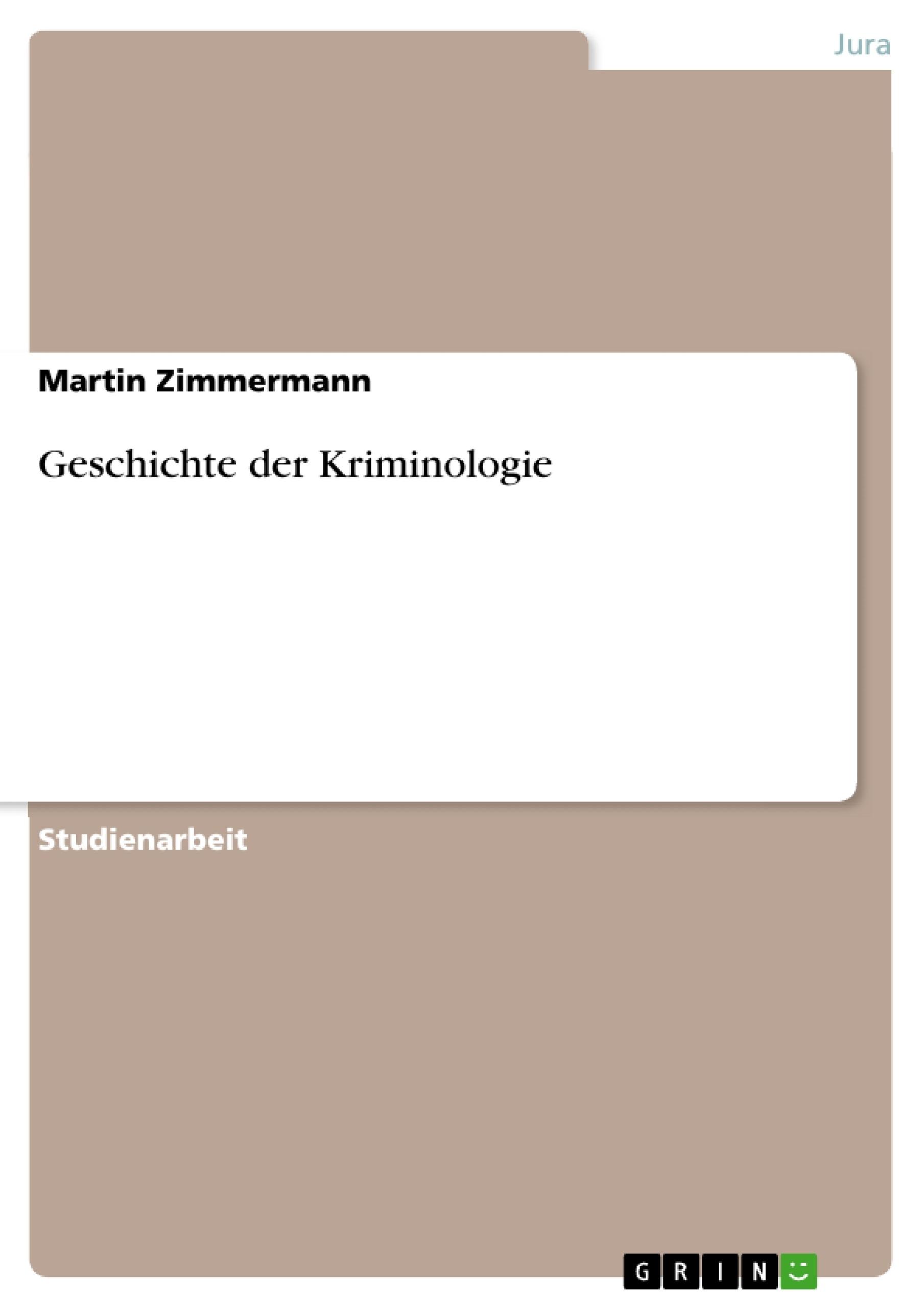 Titel: Geschichte der Kriminologie