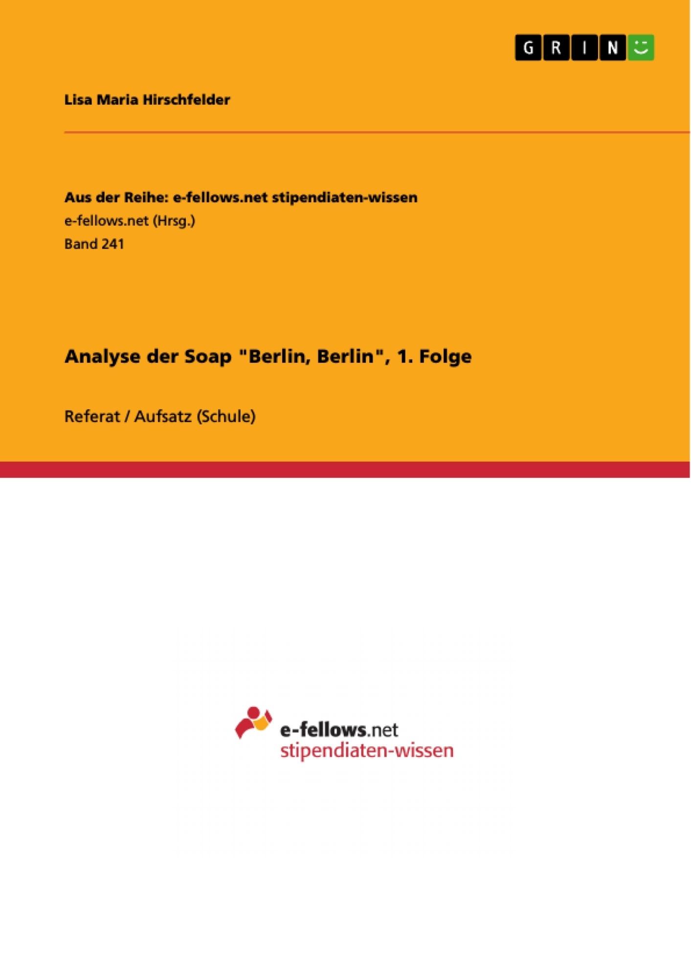 """Titel: Analyse der Soap """"Berlin, Berlin"""", 1. Folge"""