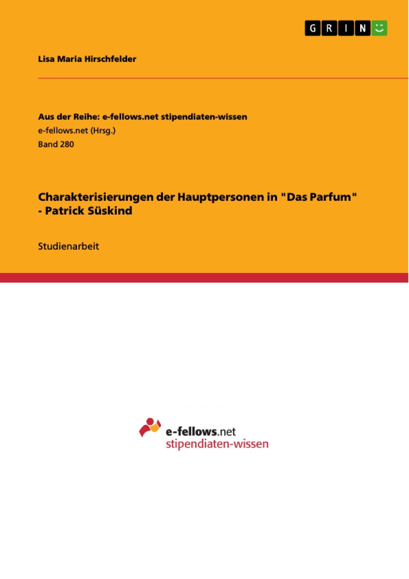 """Titel: Charakterisierungen der Hauptpersonen in """"Das Parfum"""" - Patrick Süskind"""