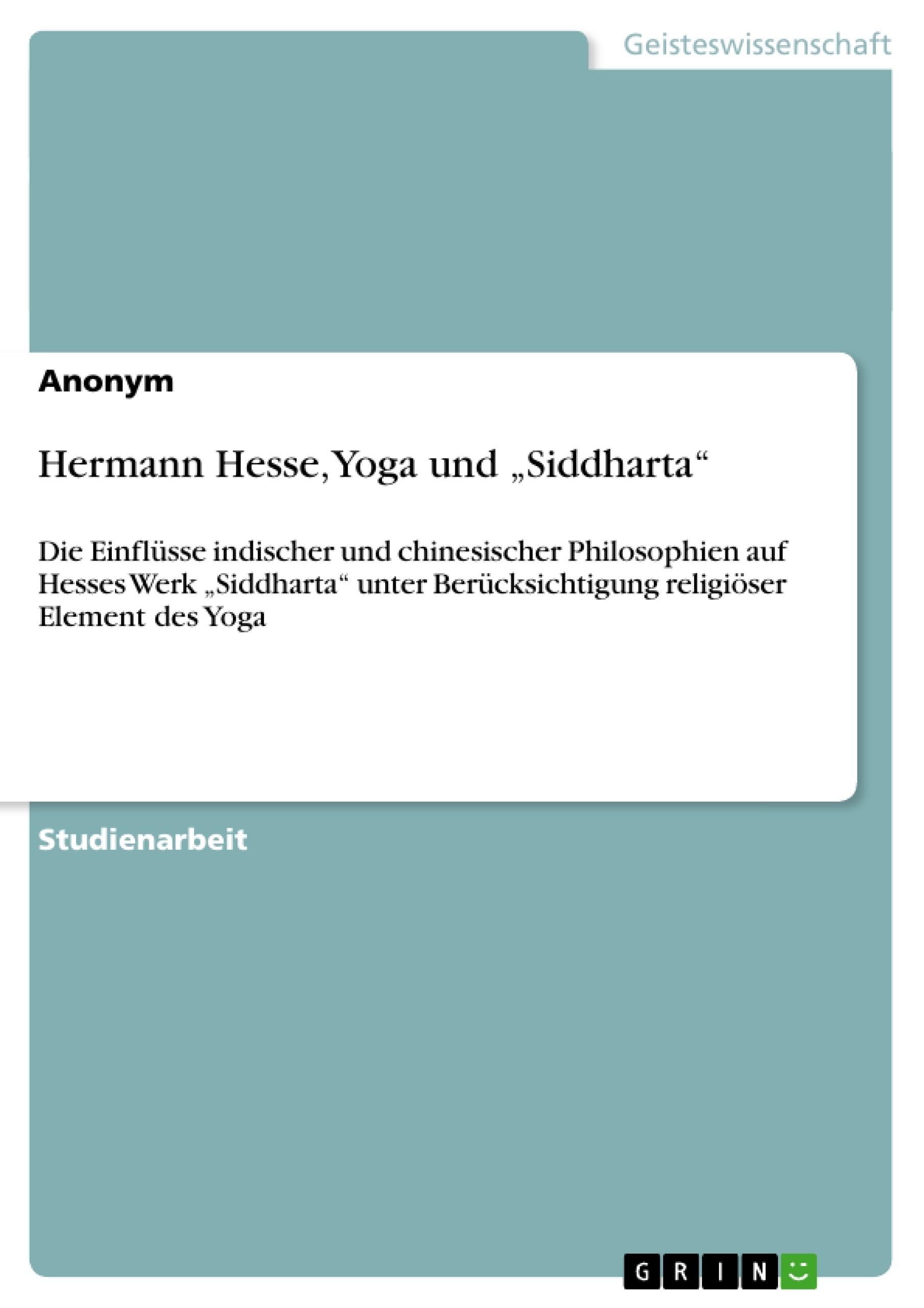 "Titel: Hermann Hesse, Yoga und ""Siddharta"""
