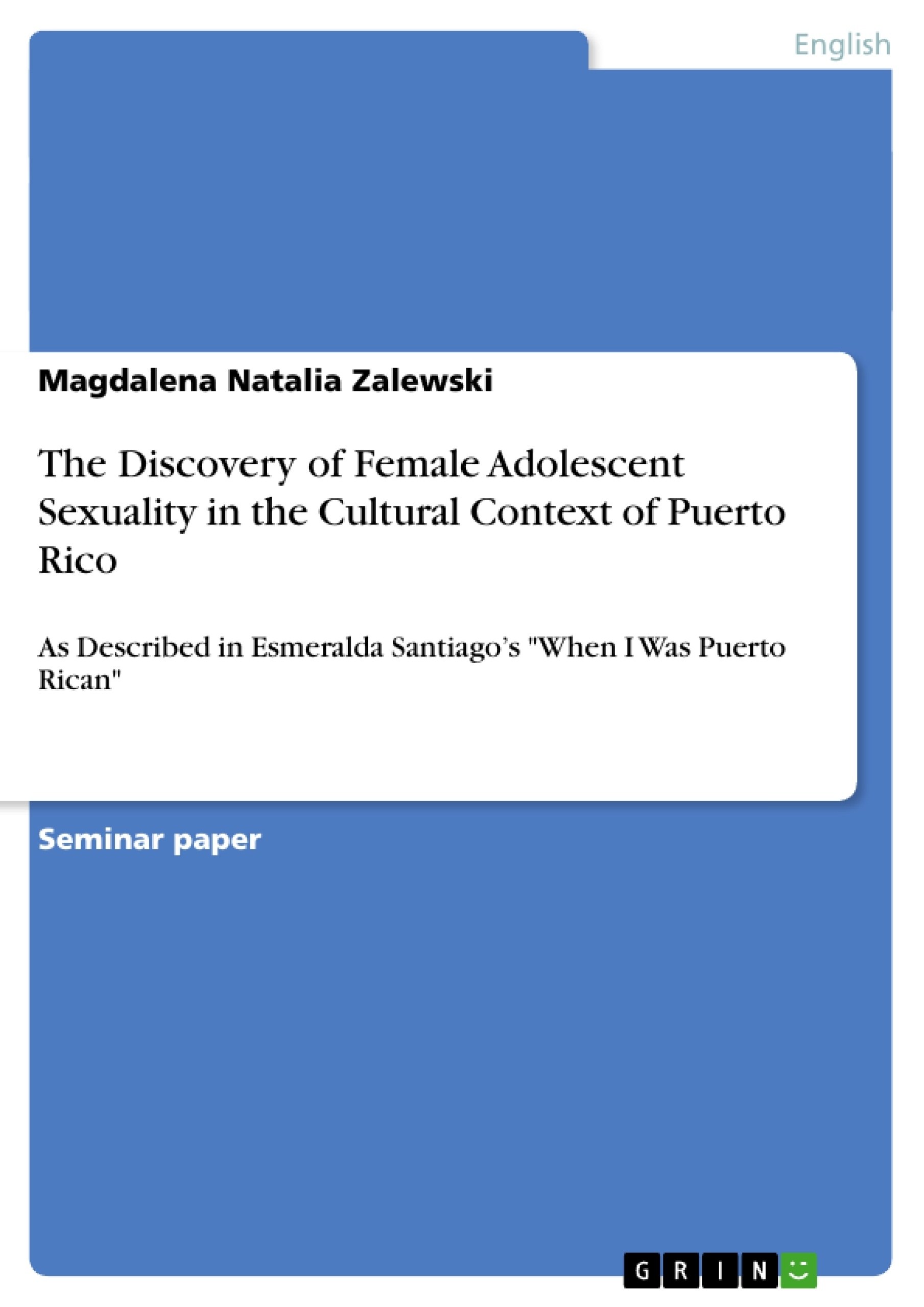 Title: The Discovery of Female Adolescent Sexuality in the Cultural Context of Puerto Rico